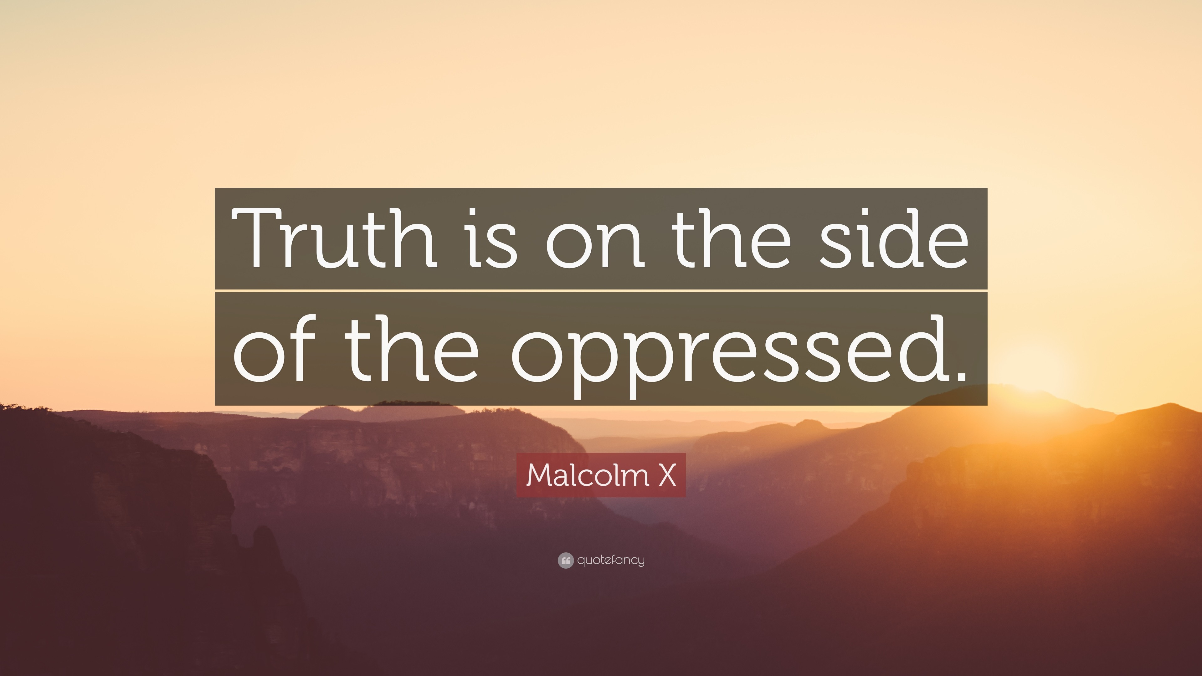 "3840x2160 Malcolm X Quote: ""Truth is on the side of the oppressed."""