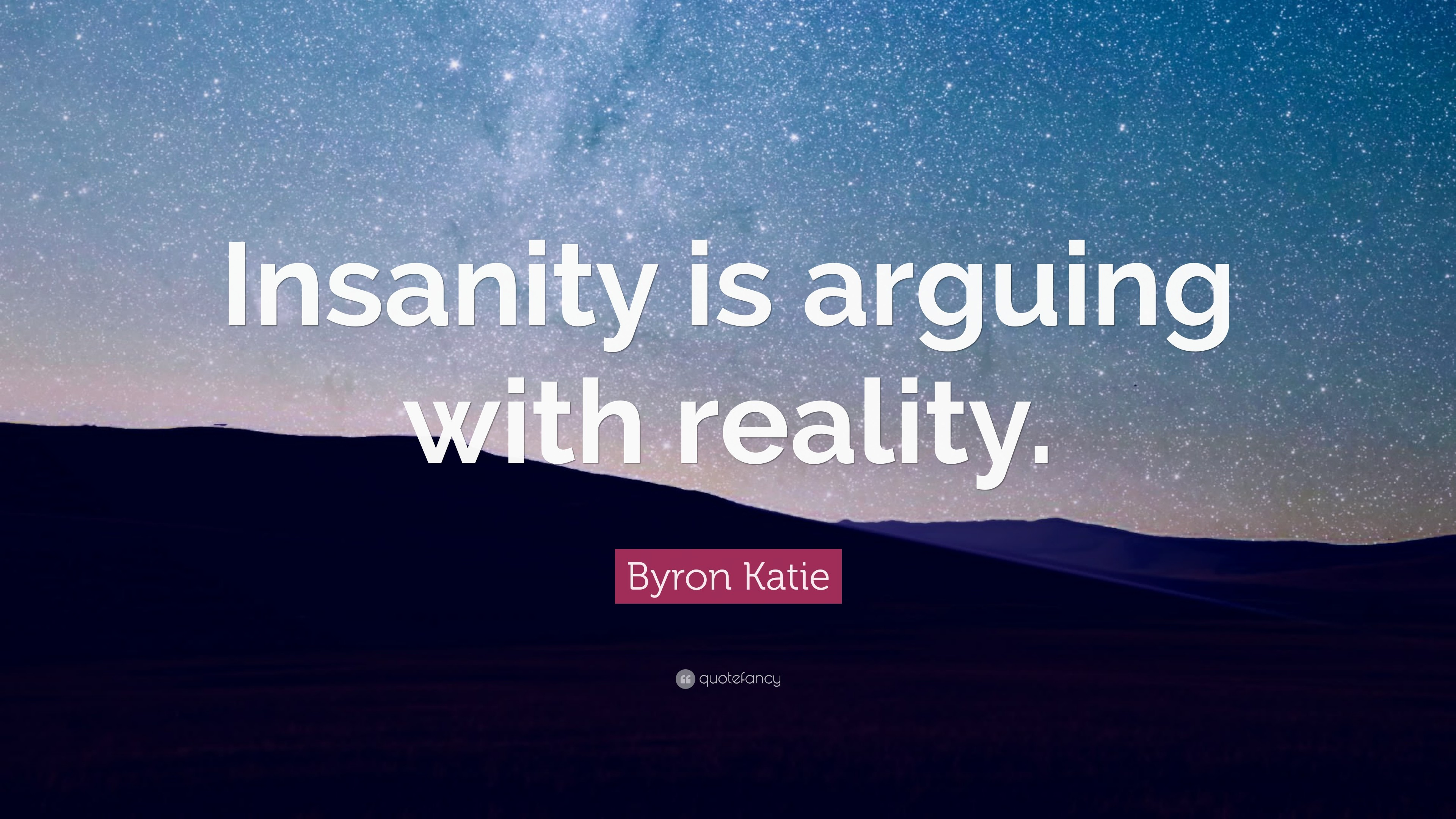 Byron Katie Quotes Insanity Wallpapers 59 Images