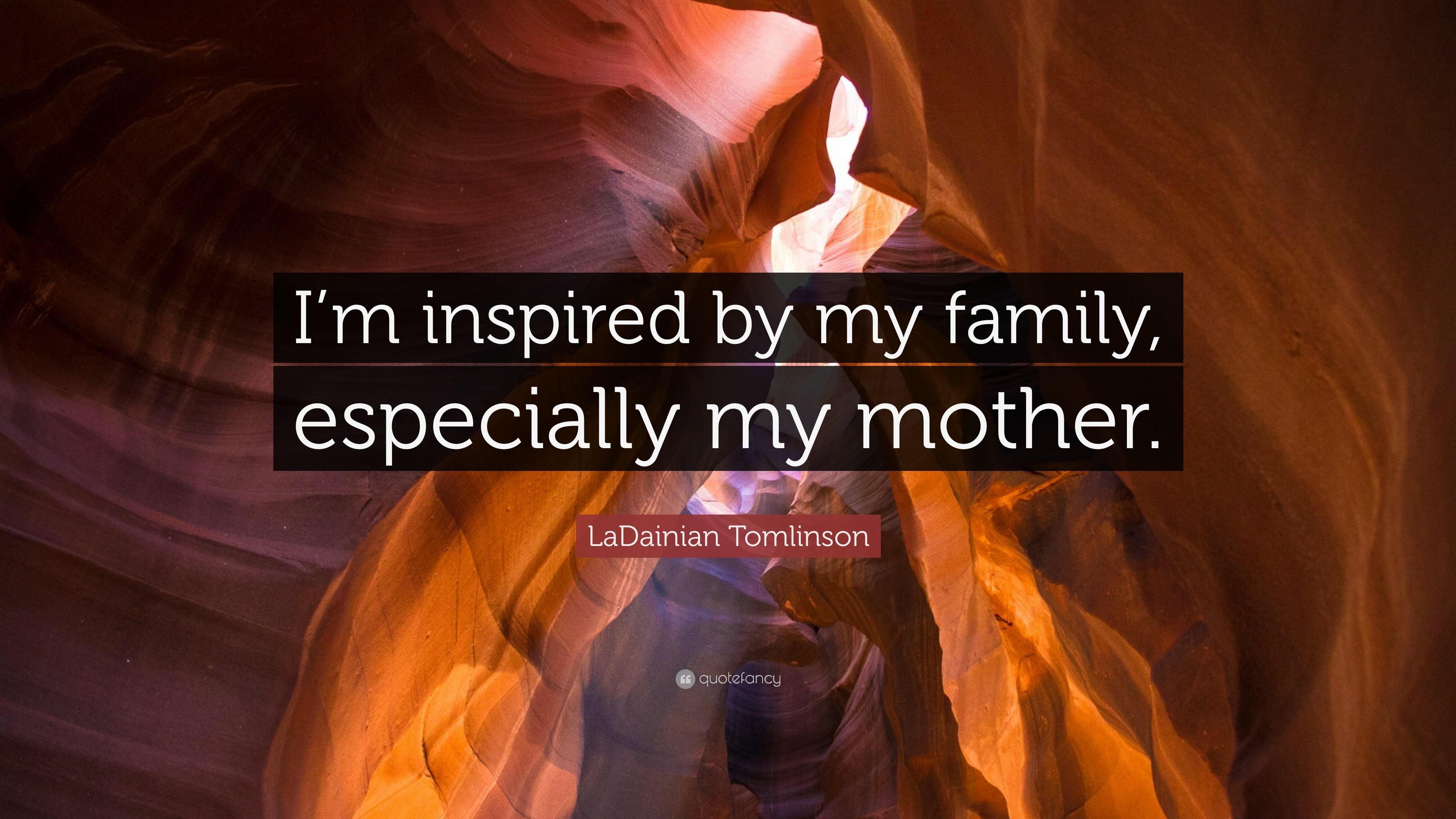 "3840x2160 LaDainian Tomlinson Quote: ""I'm inspired by my family, especially my mother"