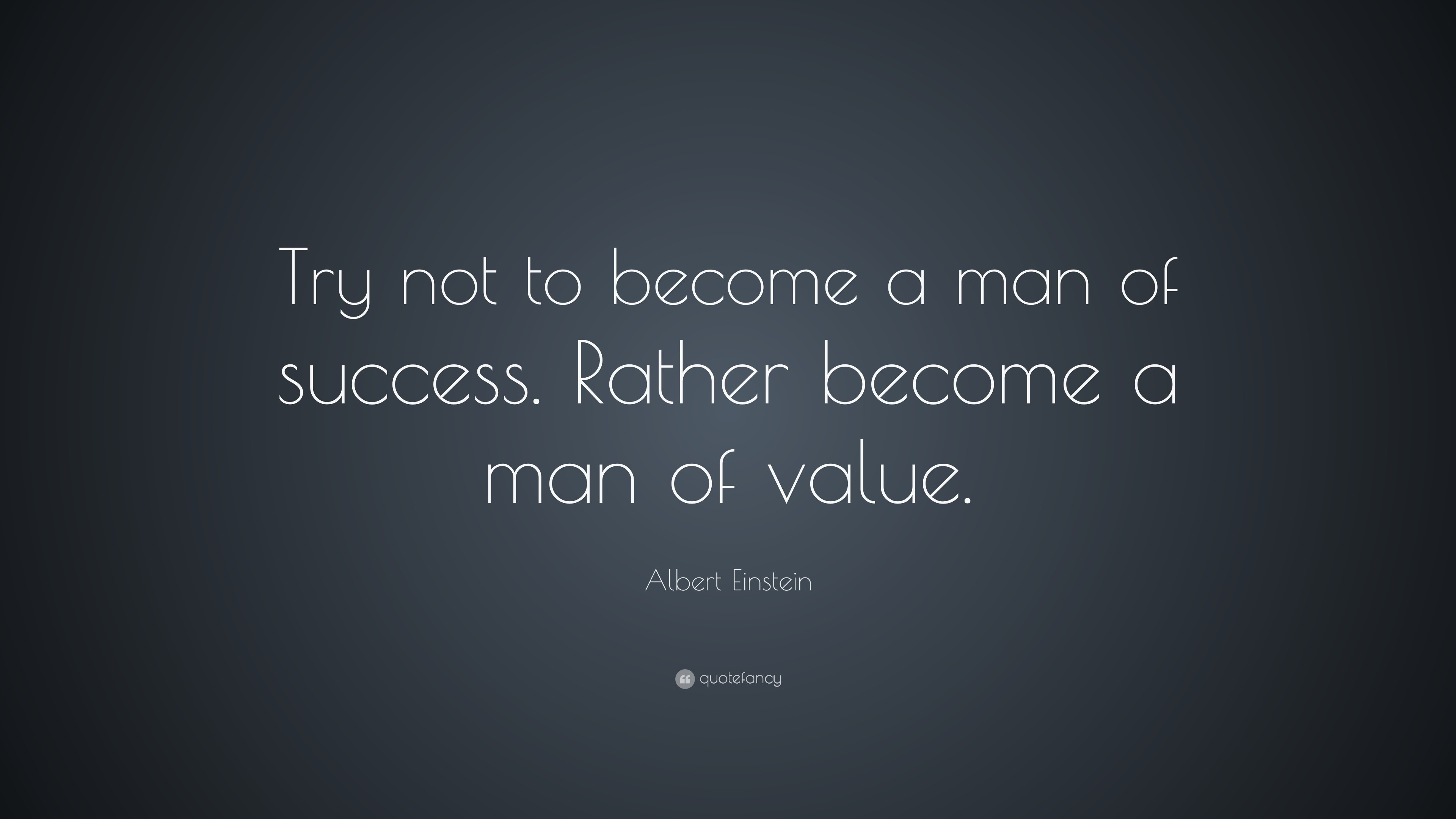 "3840x2160 Success Quotes: ""Try not to become a man of success. Rather become a"