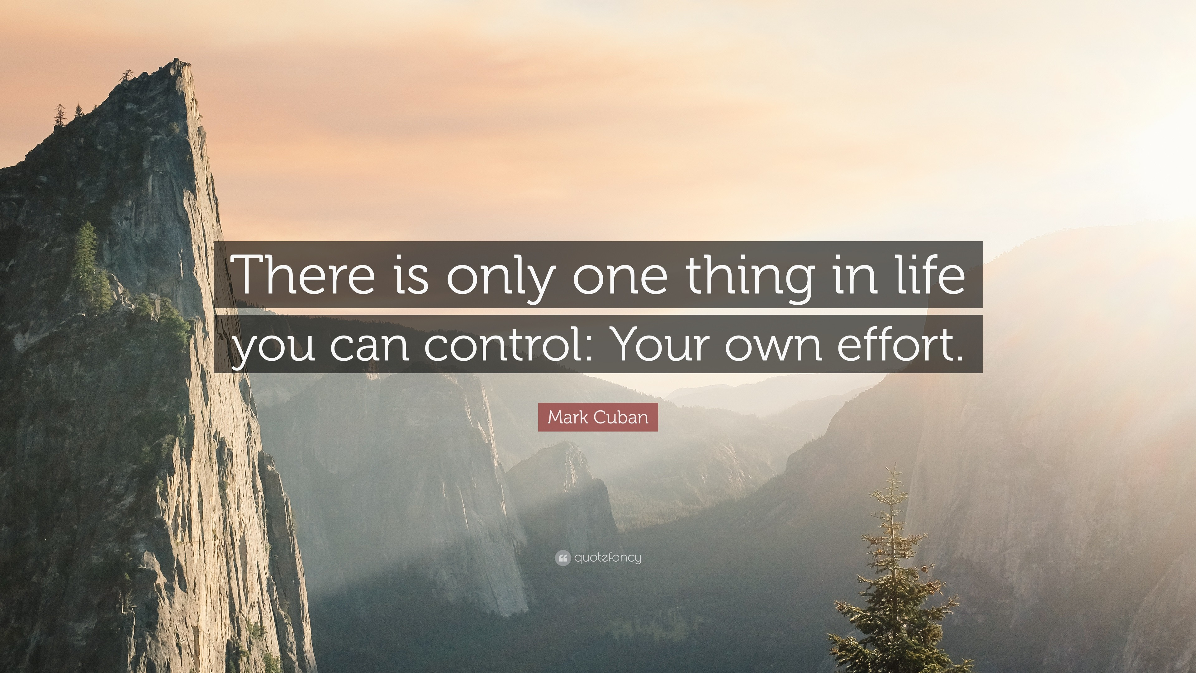 "3840x2160 Mark Cuban Quote: ""There is only one thing in life you can control:"