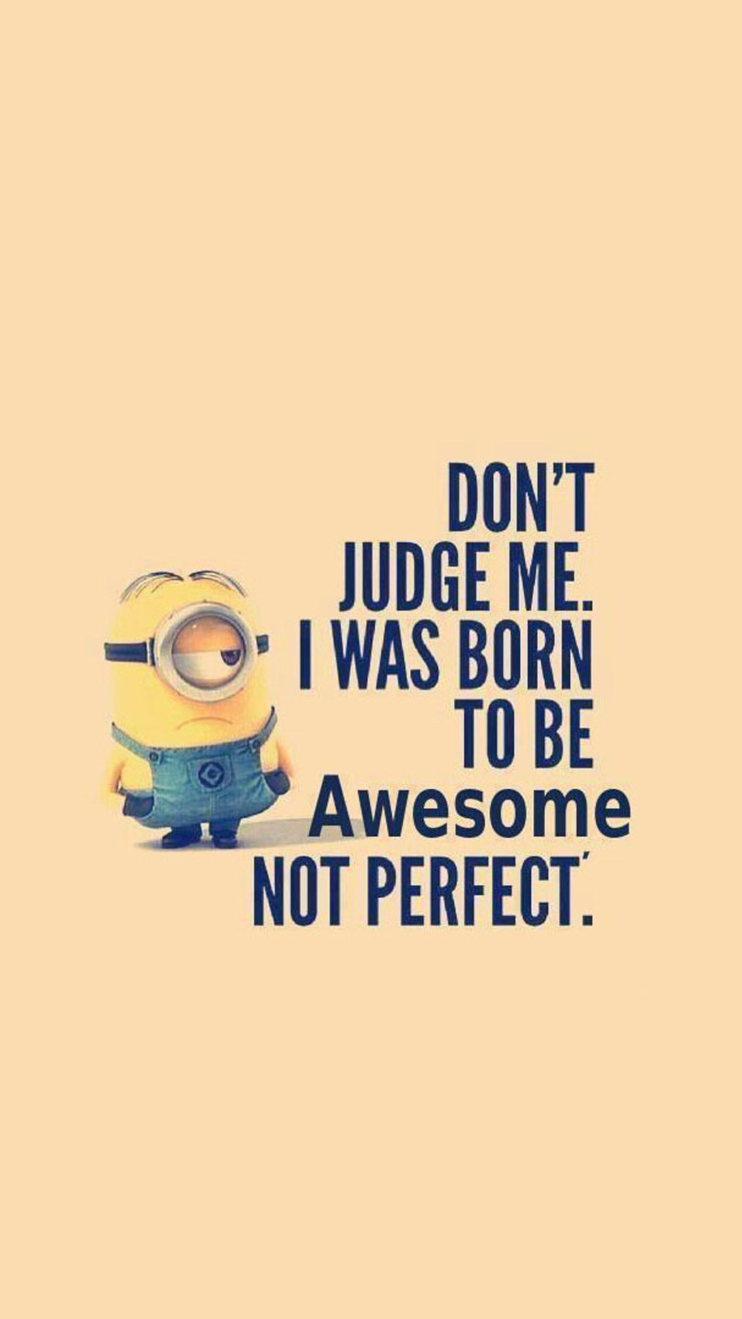 1080x1920 Minion I Was Born To Be Awsome iPhone 6 Plus HD Wallpaper ...