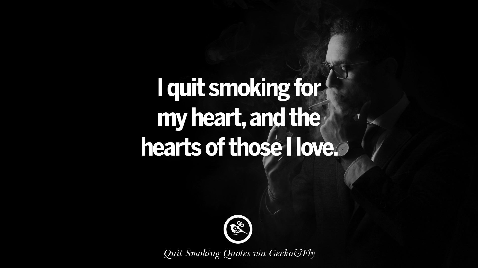 1920x1080 I quit smoking for my heart, and the hearts of those I love.
