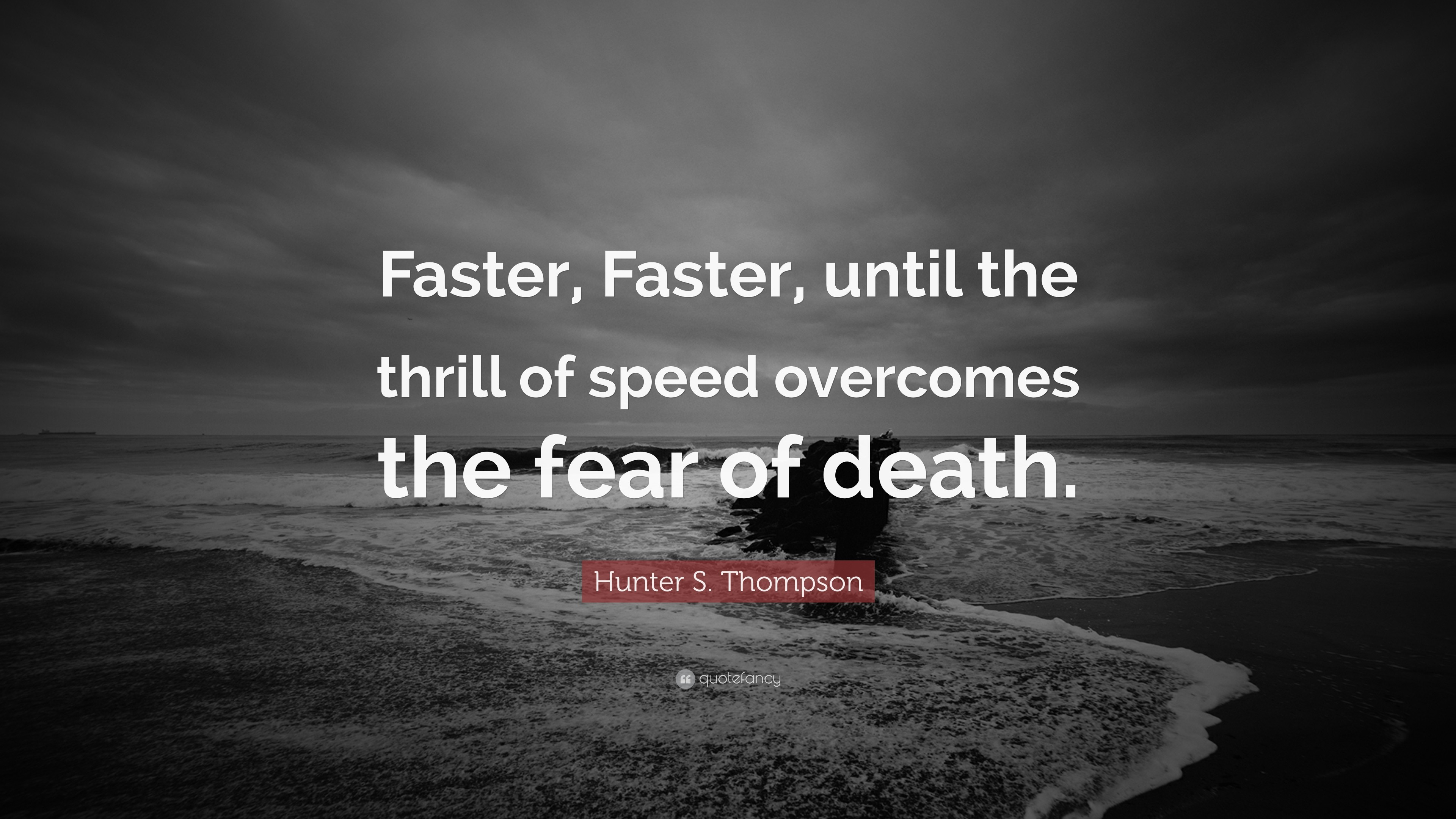 "3840x2160 Hunter S. Thompson Quote: ""Faster, Faster, until the thrill of speed"