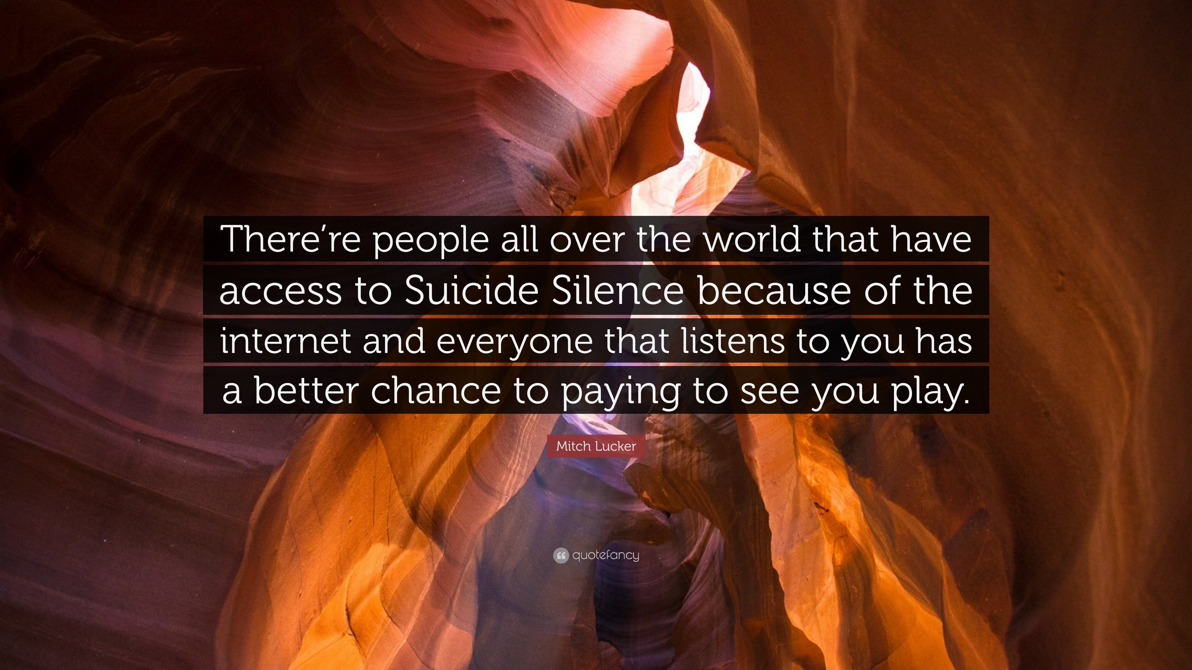 "3840x2160 Mitch Lucker Quote: ""There're people all over the world that have access"