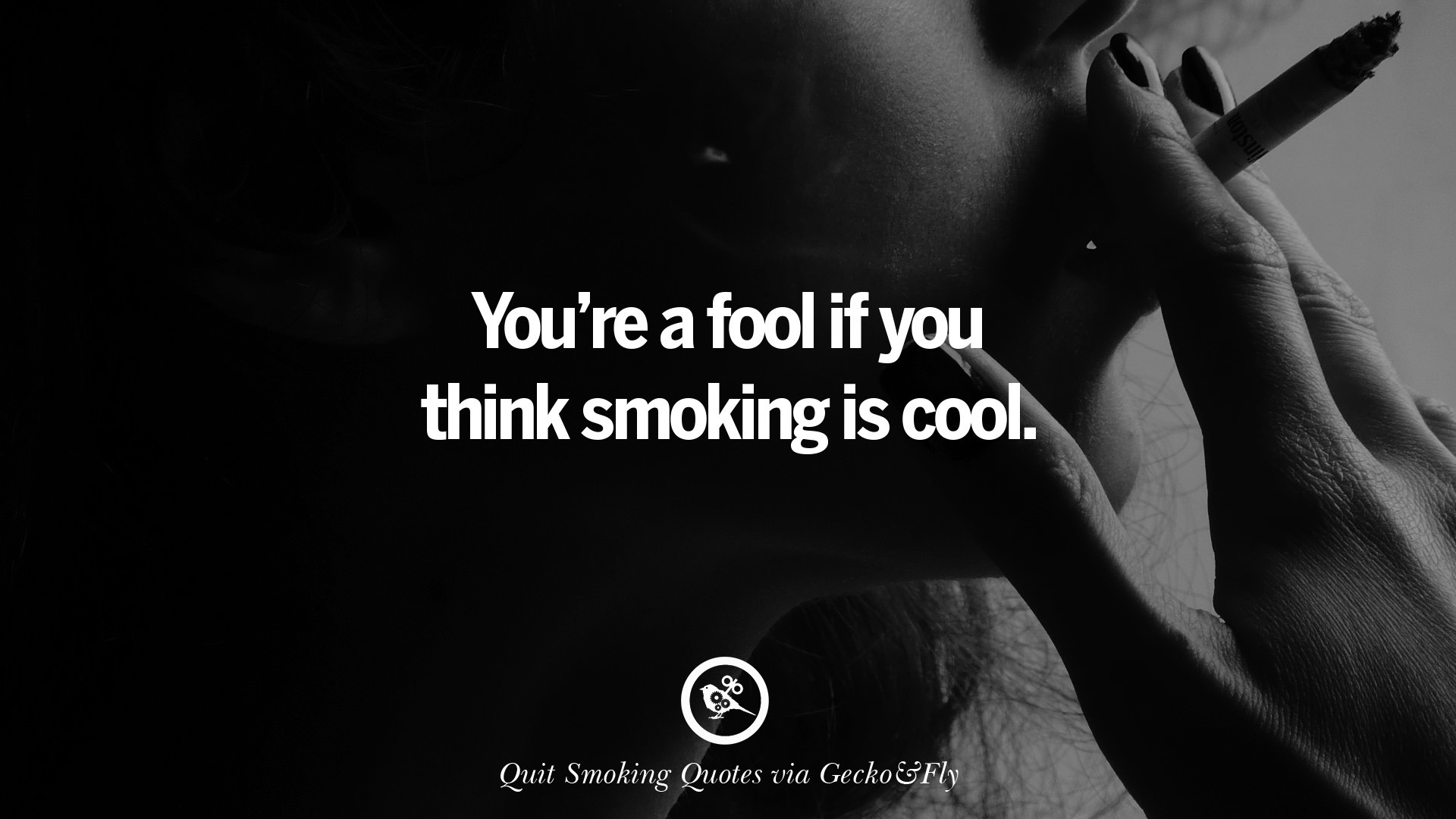 1920x1080 You're a fool if you think smoking is cool.