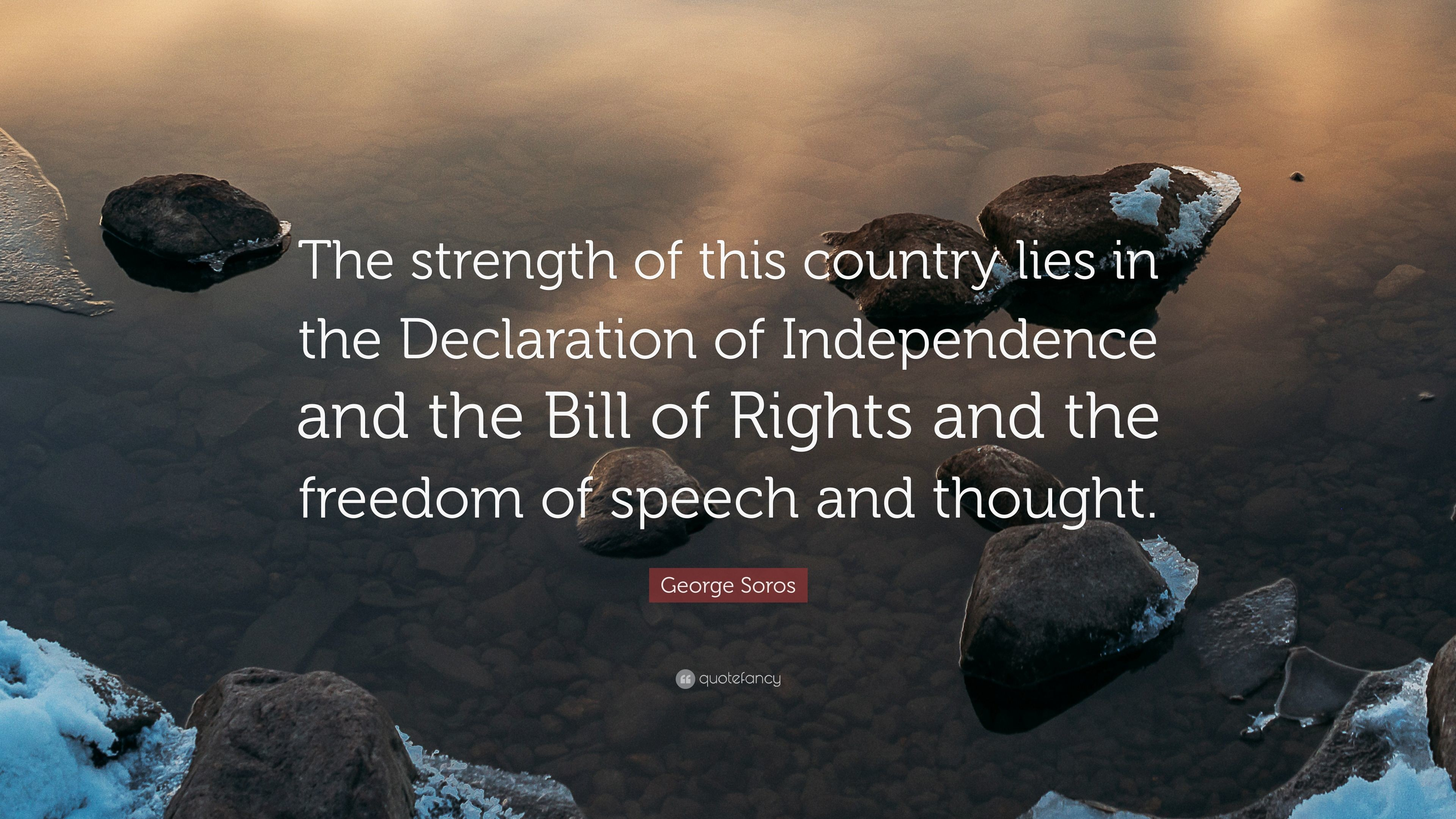 "3840x2160 George Soros Quote: ""The strength of this country lies in the Declaration of  Independence"