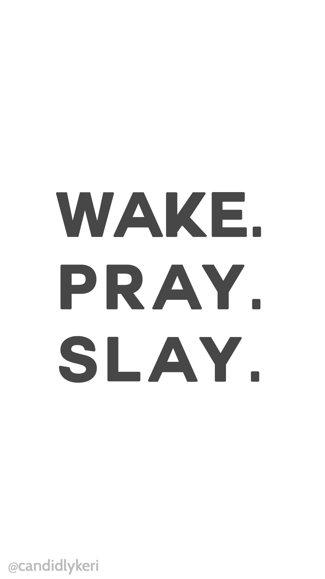 1080x1920 Wake Pray Slay quote motivation background wallpaper you can download for  free on the blog!