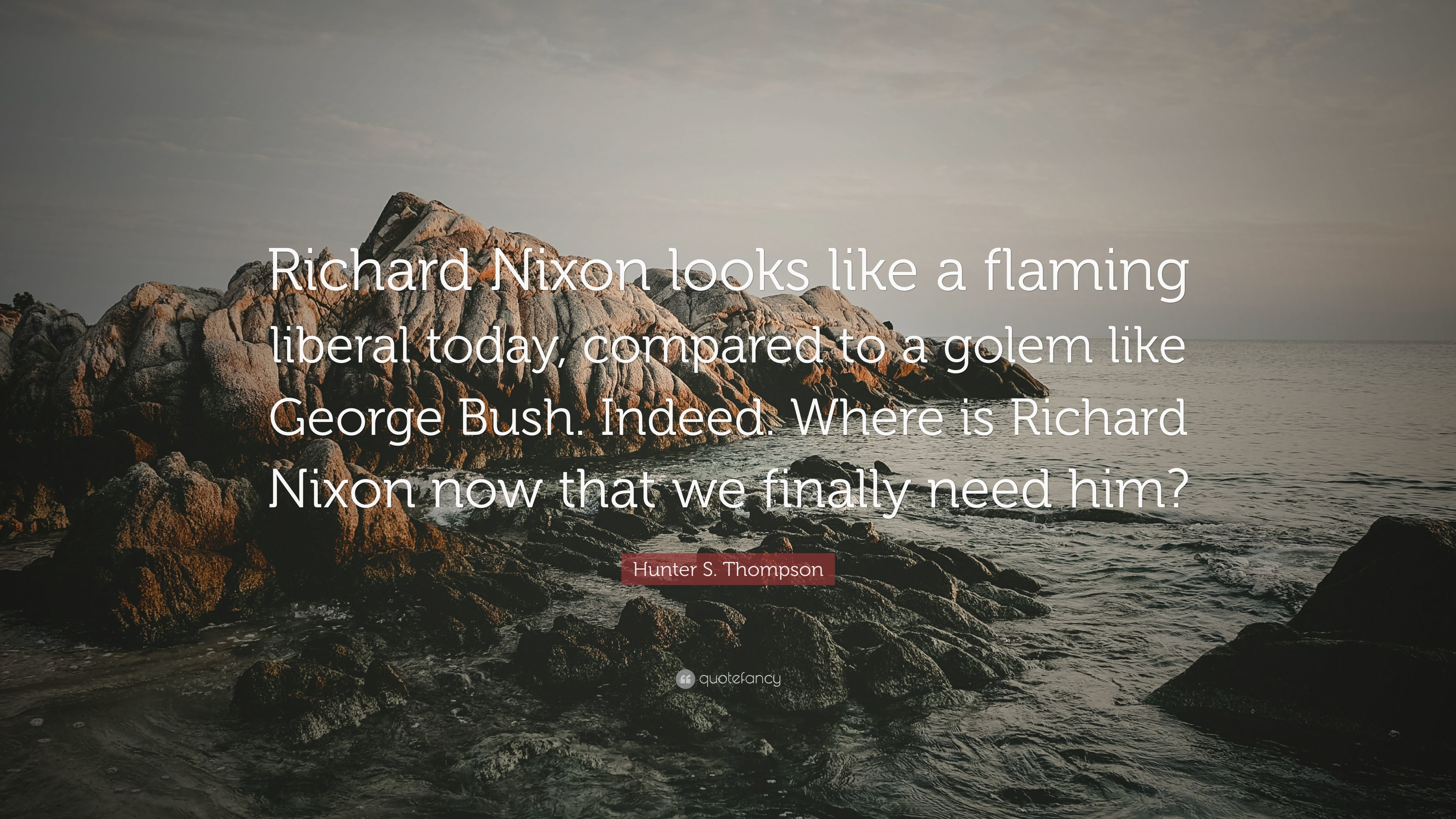 "3840x2160 Hunter S. Thompson Quote: ""Richard Nixon looks like a flaming liberal today,"