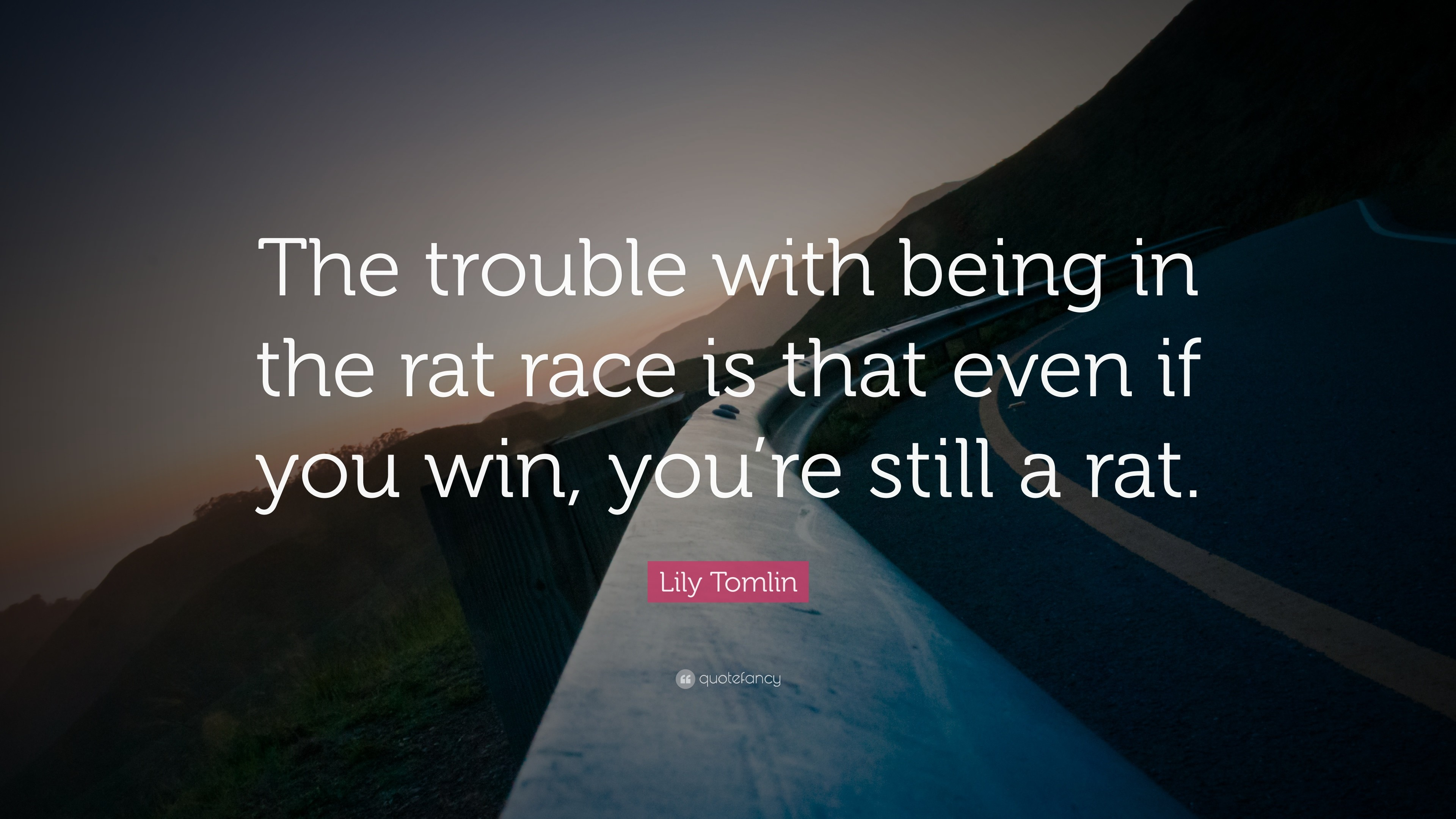 "3840x2160 Funny Quotes: ""The trouble with being in the rat race is that even if"