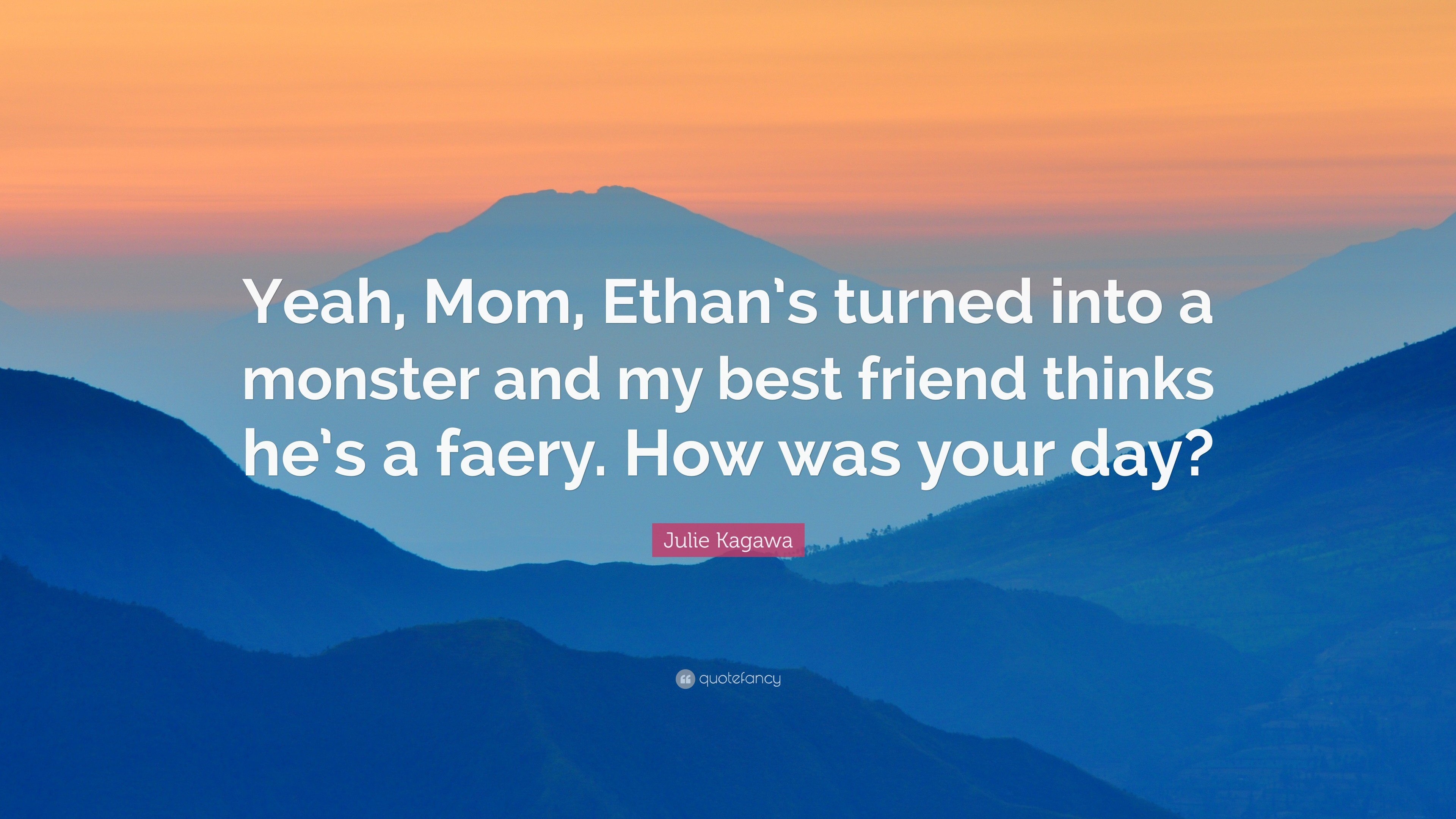 "3840x2160 Julie Kagawa Quote: ""Yeah, Mom, Ethan's turned into a monster and my"