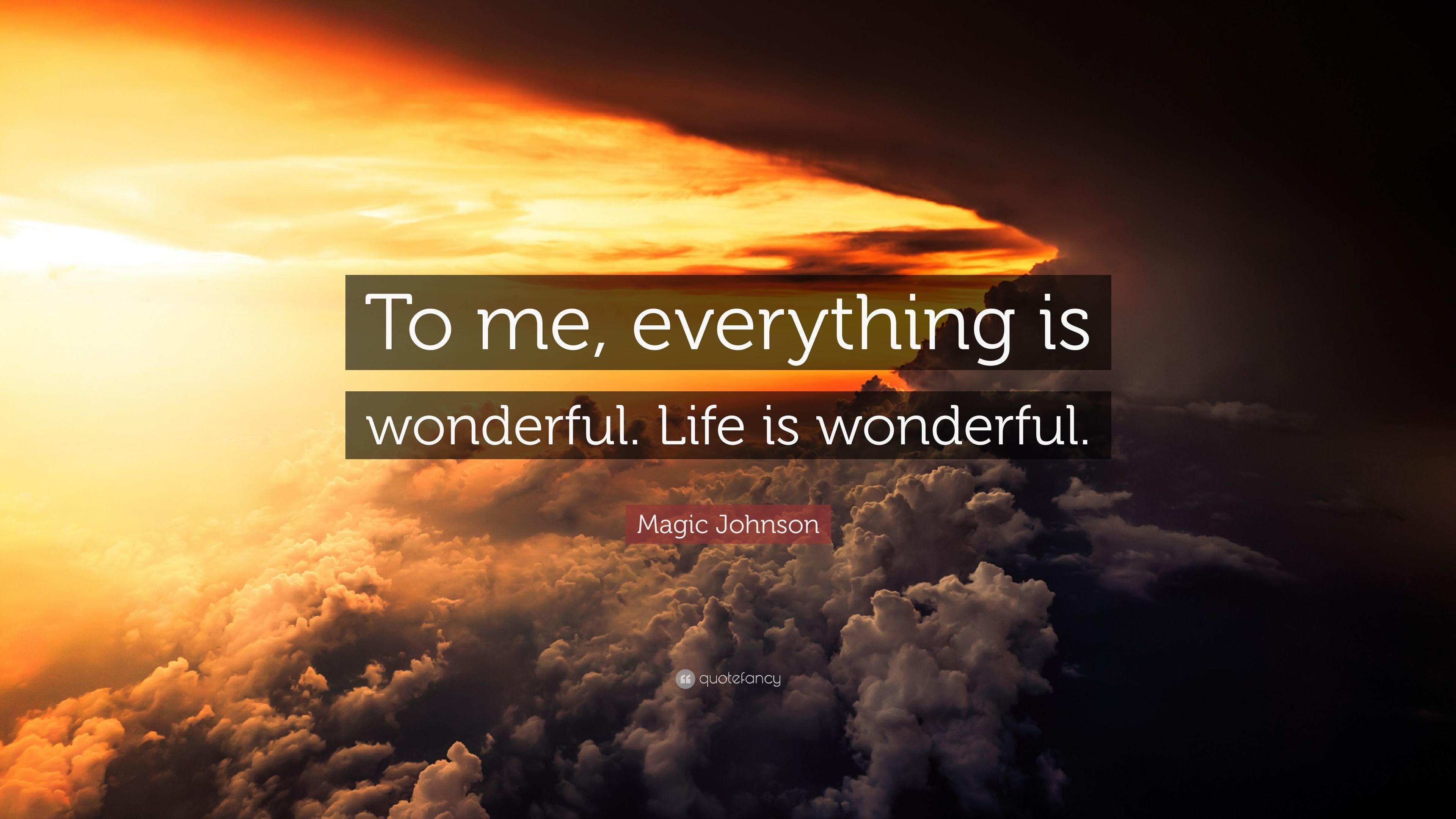 "3840x2160 Magic Johnson Quote: ""To me, everything is wonderful. Life is wonderful."