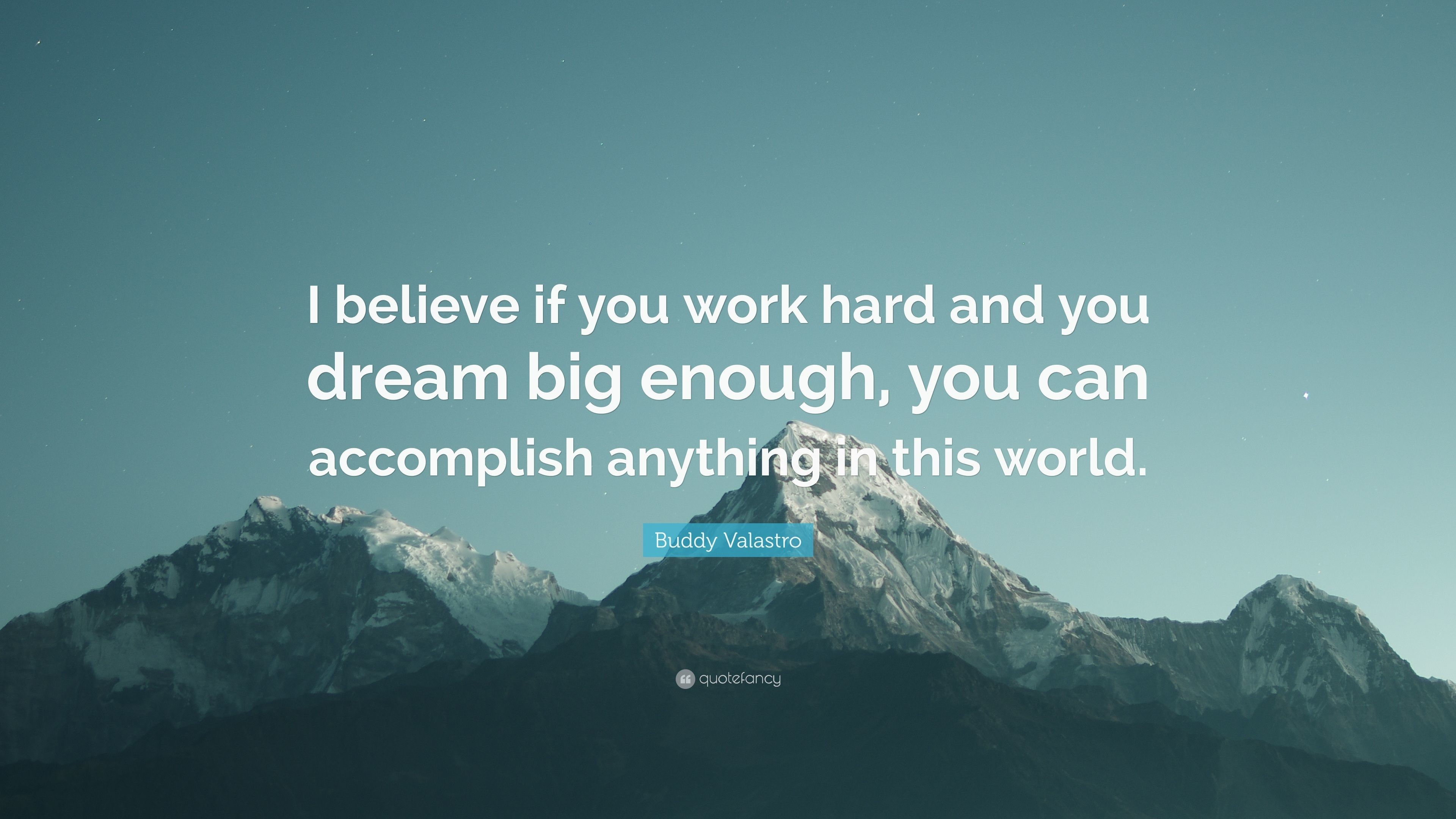 "3840x2160 Buddy Valastro Quote: ""I believe if you work hard and you dream big enough"