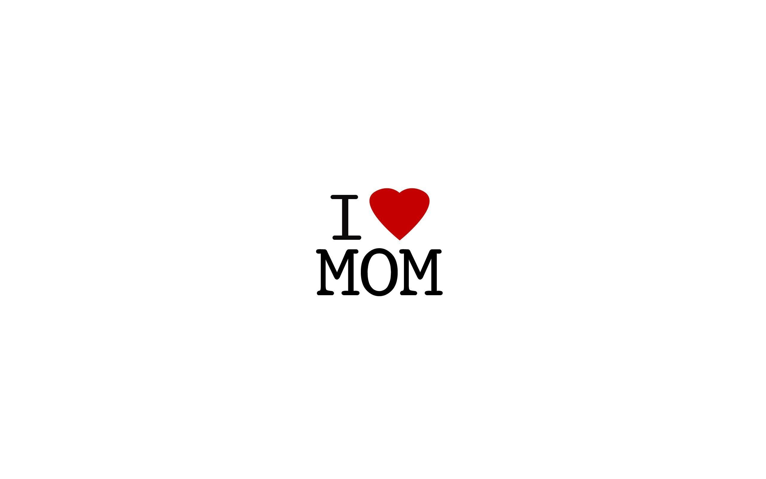 I love my mom wallpaper 61 images 2560x1600 images for i love mom altavistaventures Choice Image