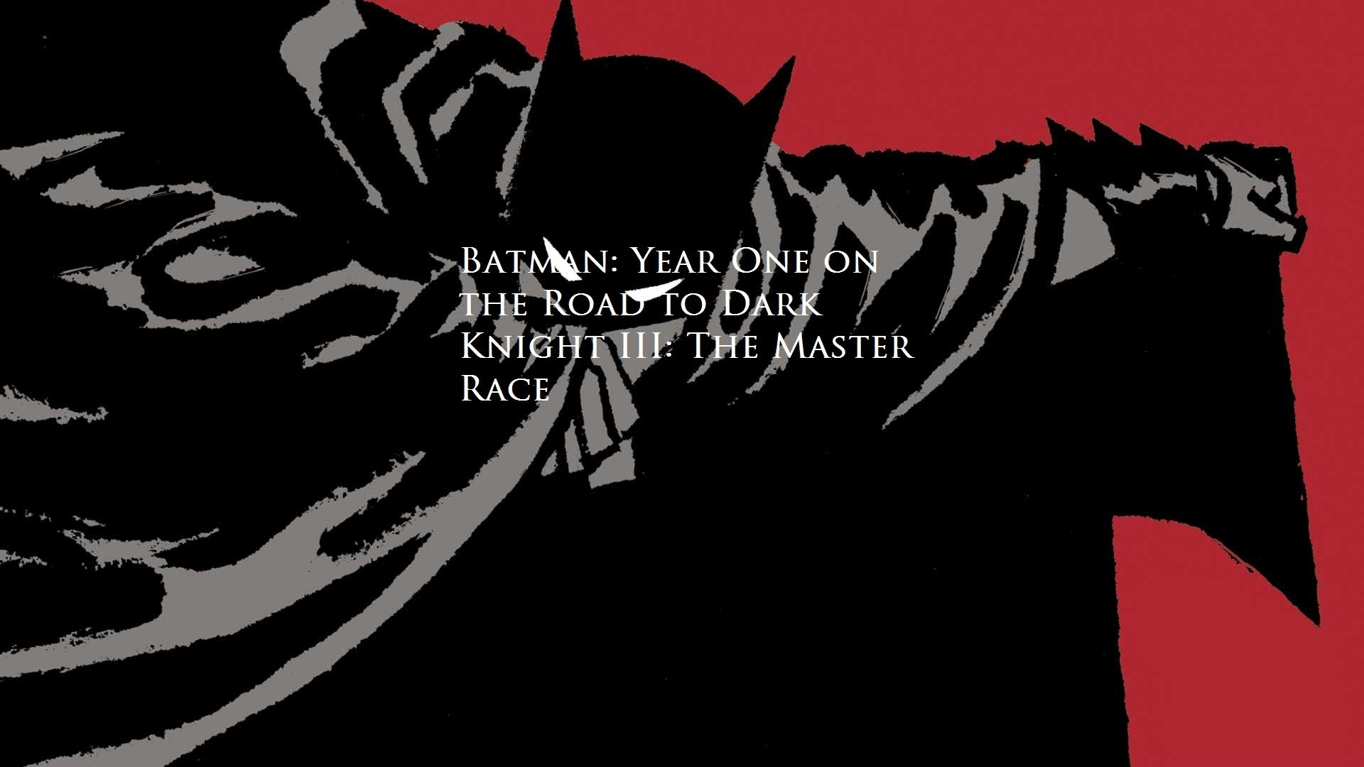 1920x1080 Batman: Year One: A Review (Part 2 of Road to Dark Knight III: The Master  Race)