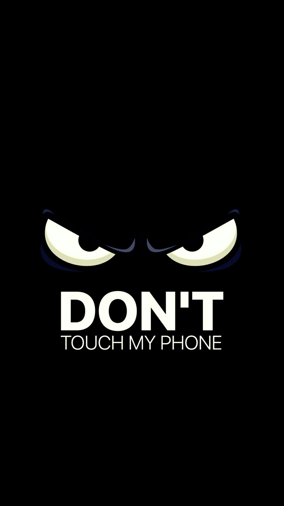 1080x1920 Don't Touch My Phone. Screen WallpaperSo FunnyFunny ...
