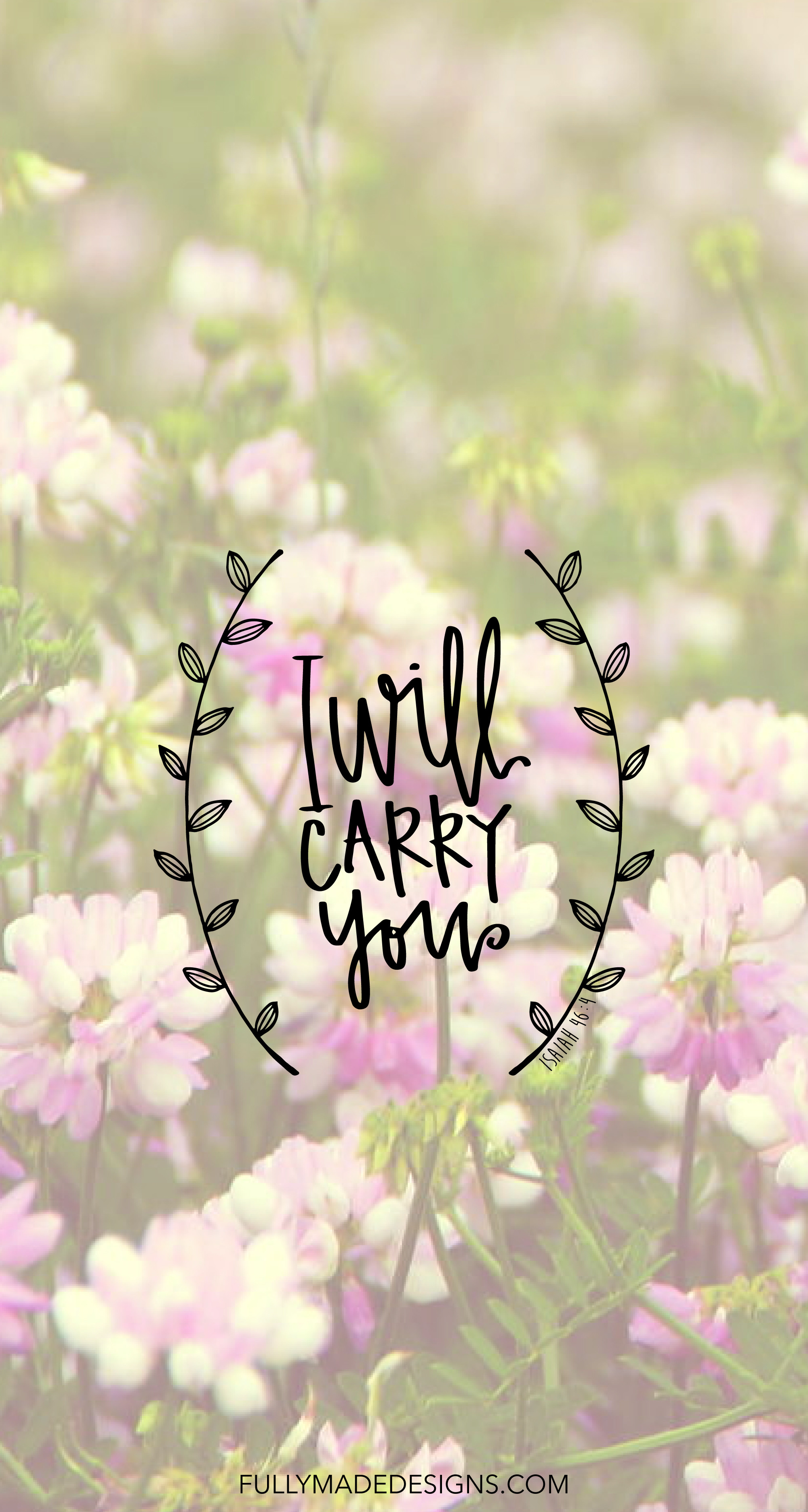 2000x3742 FREE iphone wallpaper - I Will Carry You - Isaiah 46:4 || fullymadedesigns