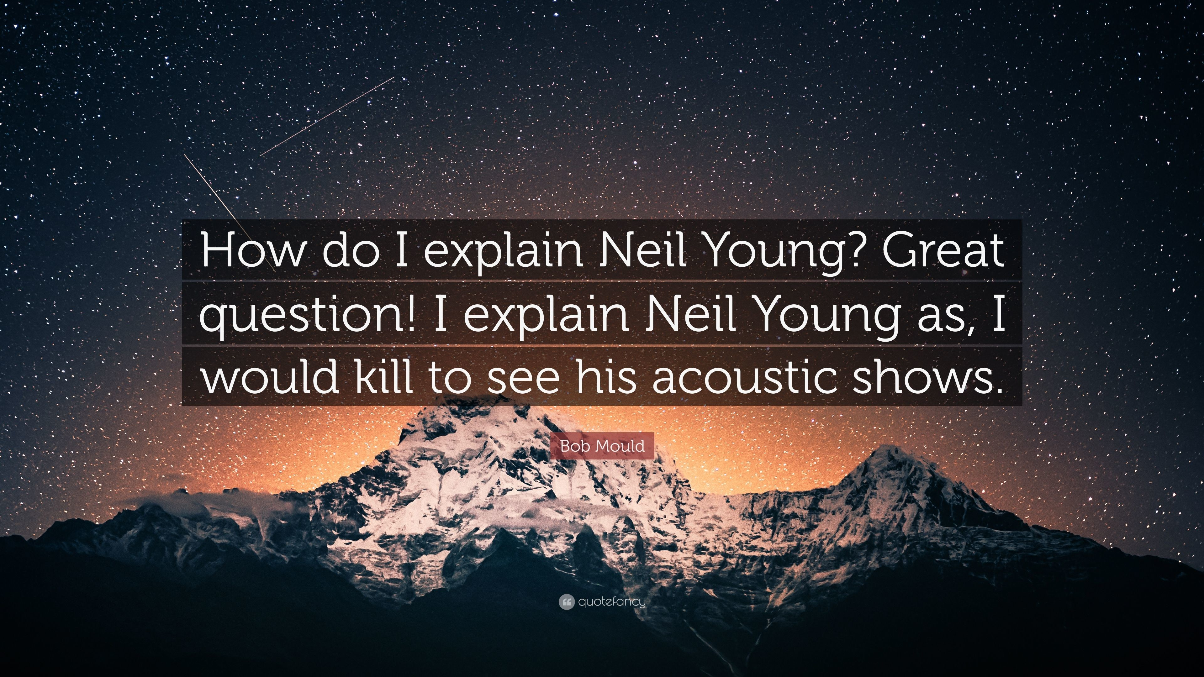 "3840x2160 Bob Mould Quote: ""How do I explain Neil Young? Great question! I"