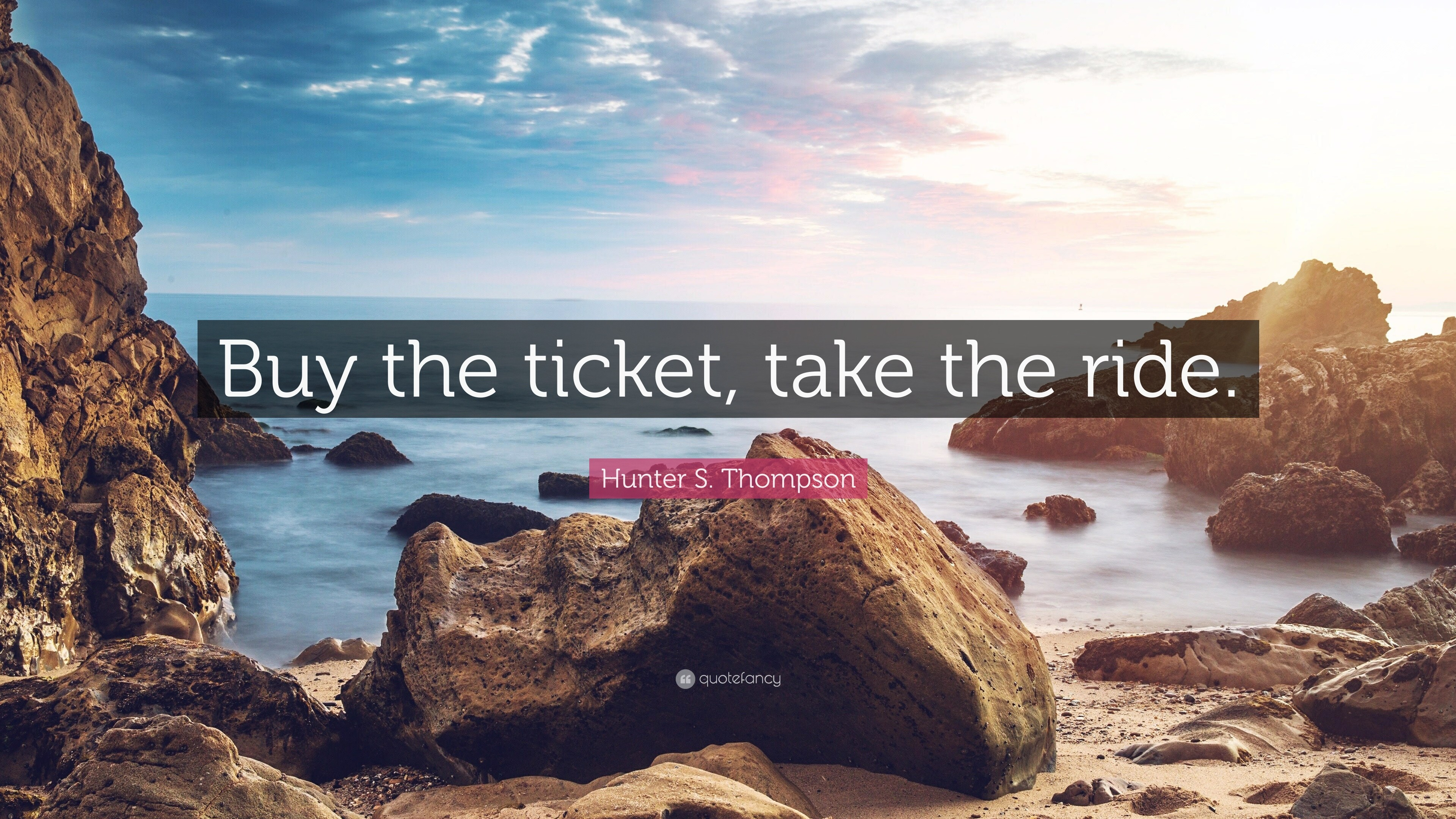 "3840x2160 Hunter S. Thompson Quote: ""Buy the ticket, take the ride."""