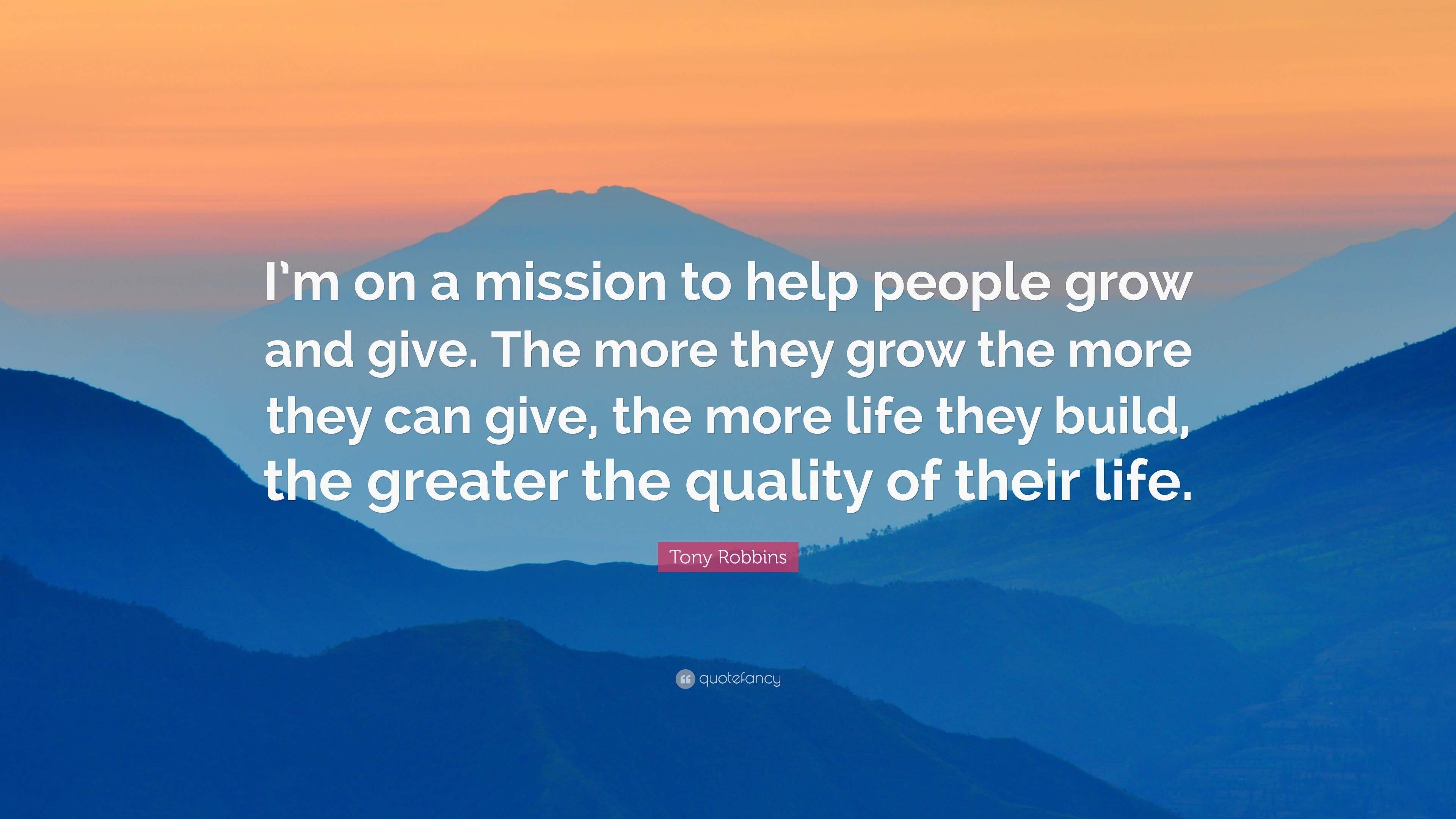 "3840x2160 Tony Robbins Quote: ""I'm on a mission to help people grow and"