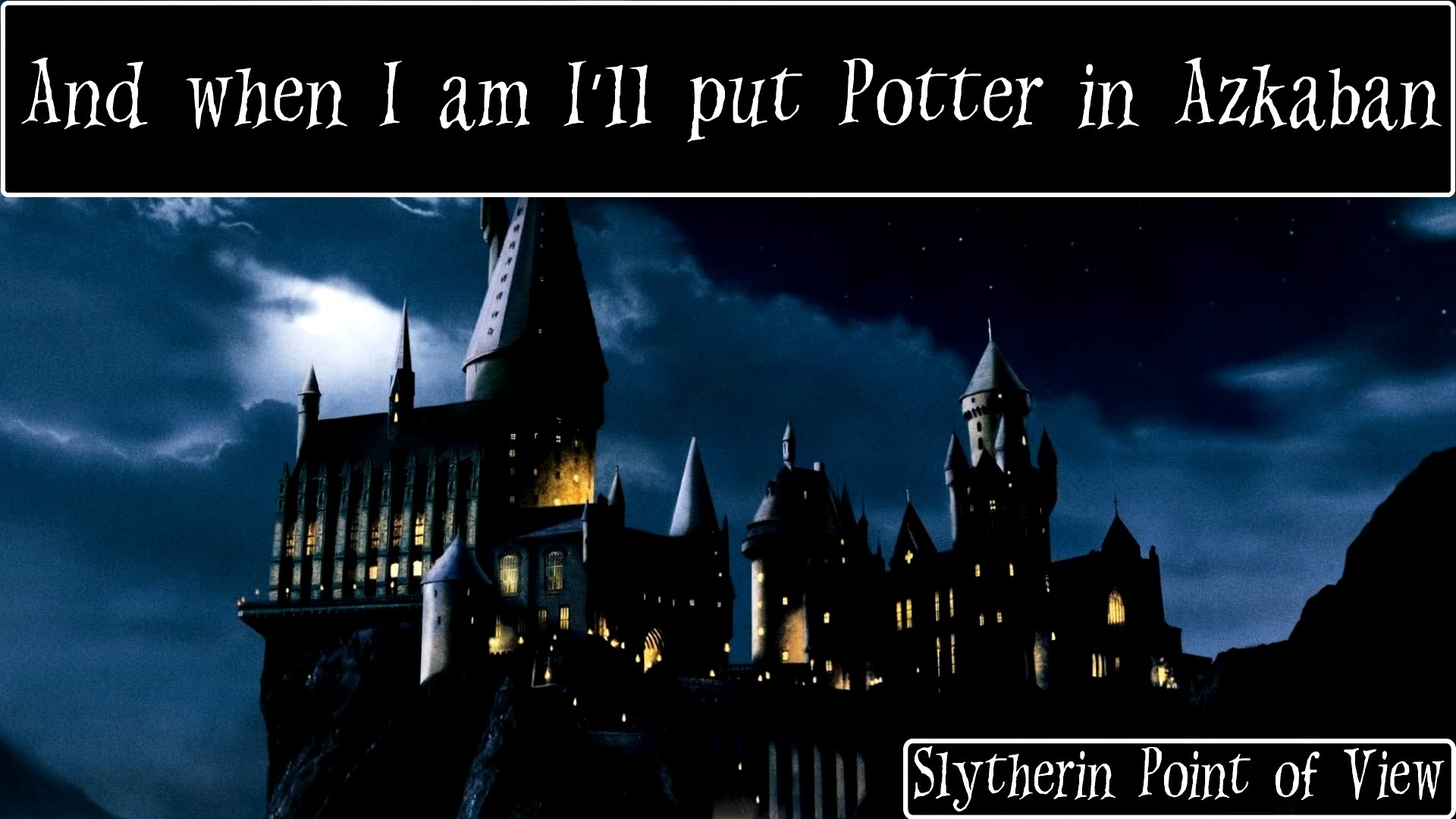 1920x1080 Slytherin Point Of View - Harry Potter Song [On Screen Lyrics]