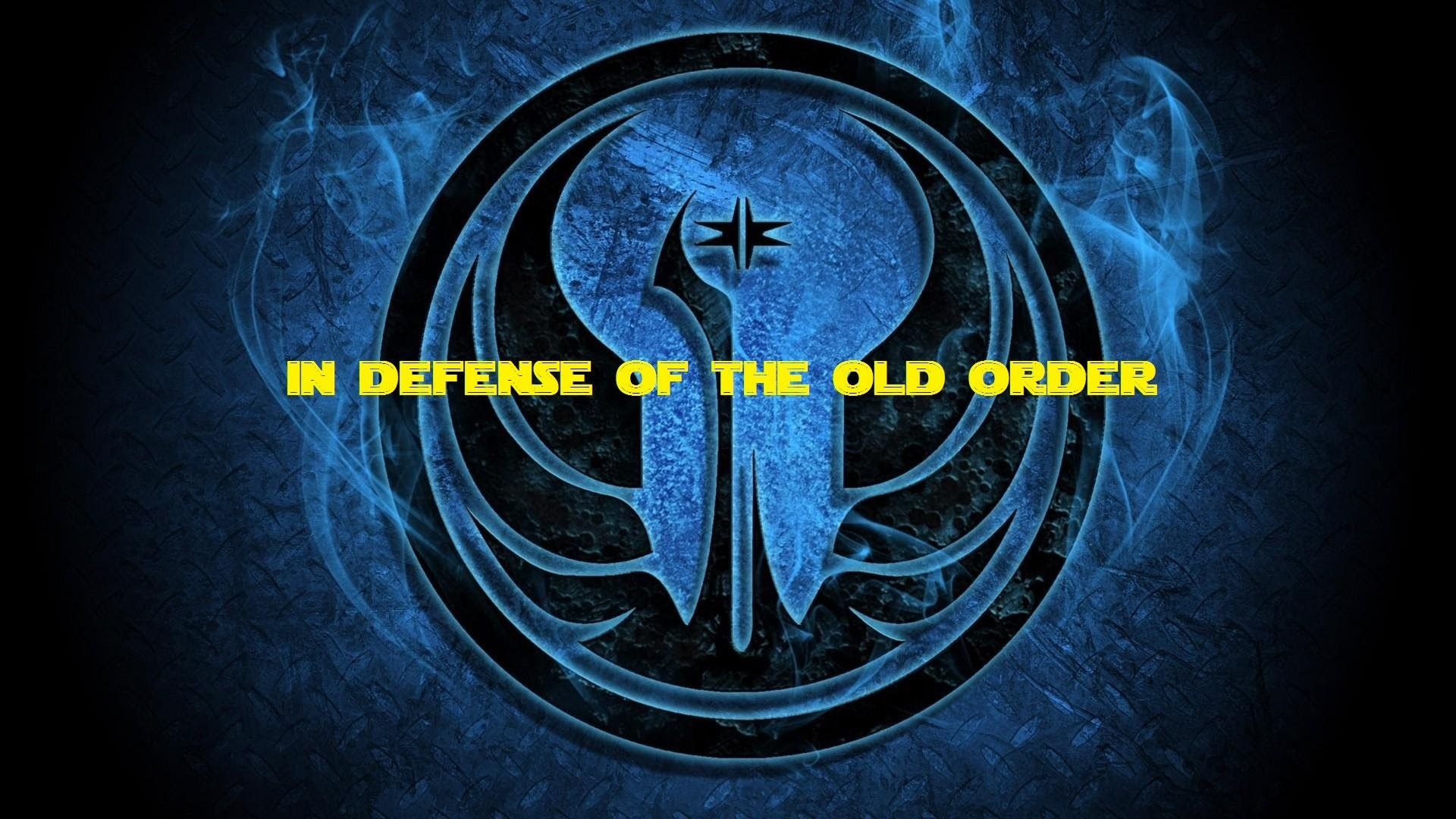 1920x1080 My Defense for the Old Jedi Order