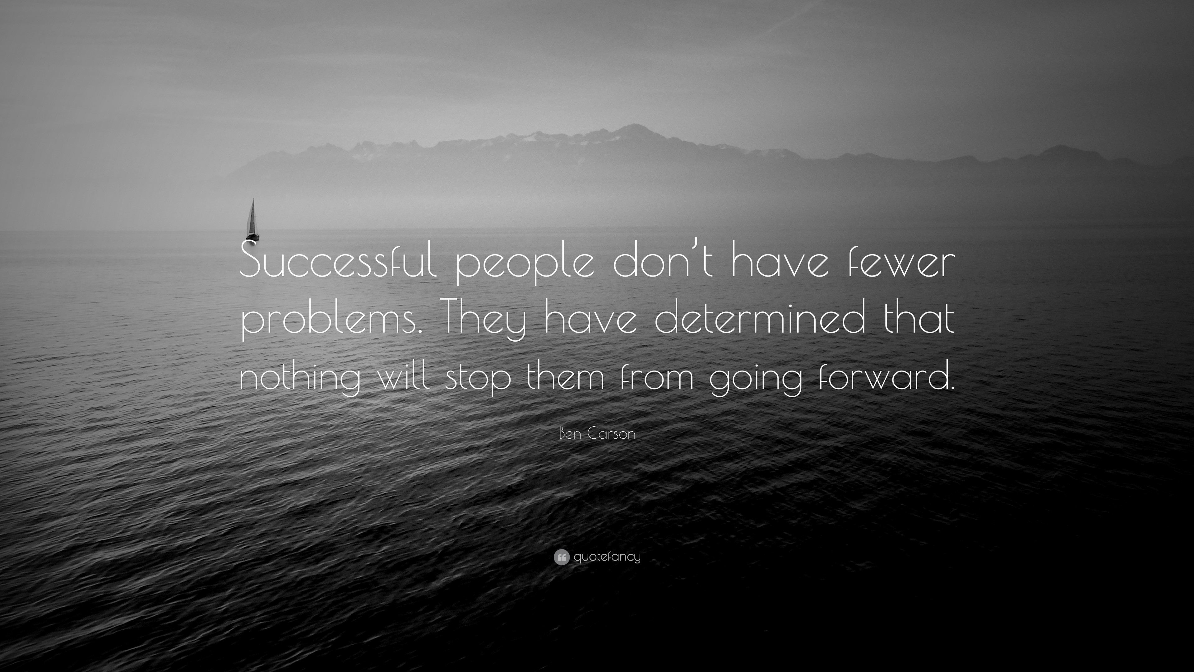"3840x2160 Success Quotes: ""Successful people don't have fewer problems. They have  determined"