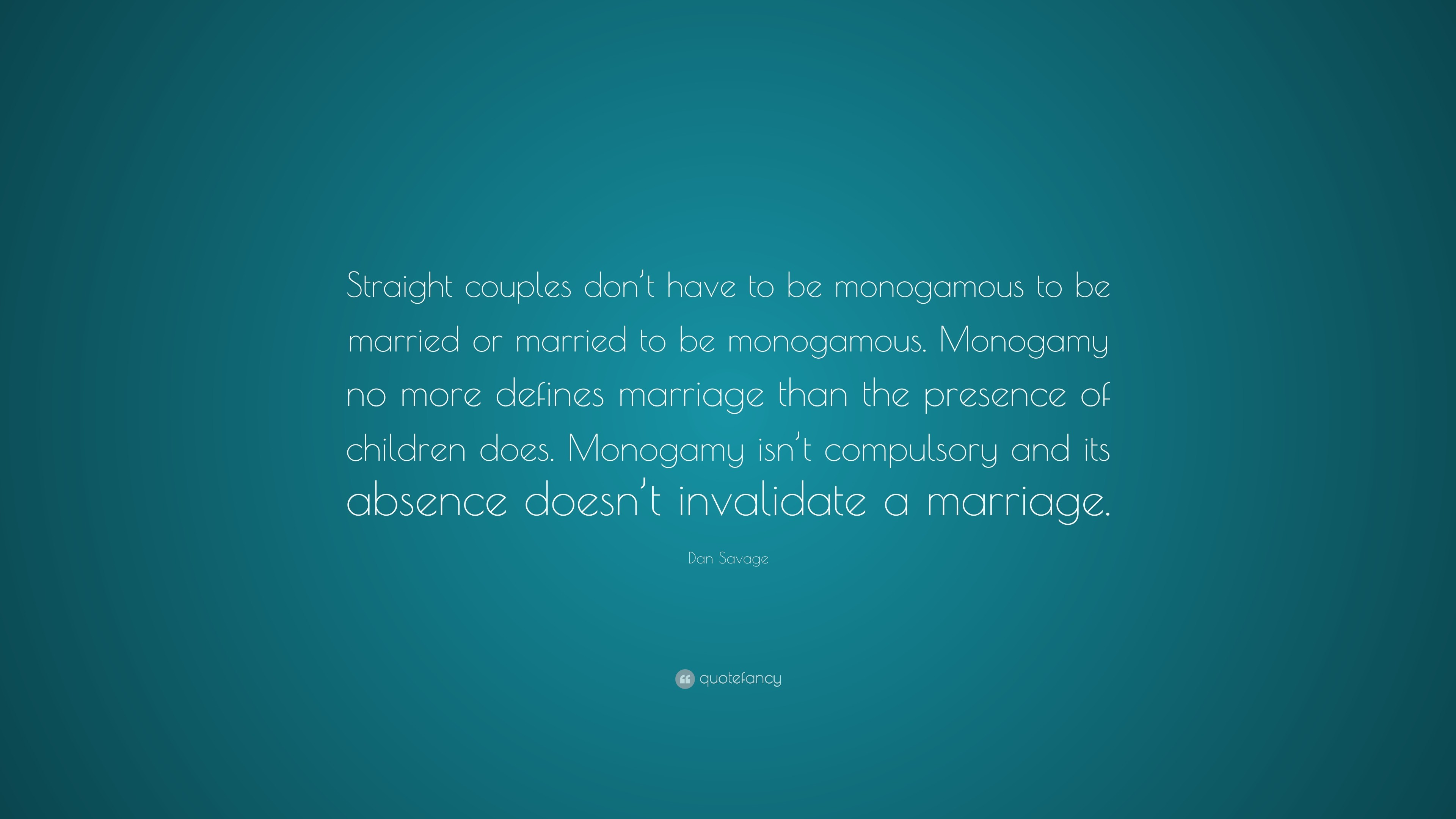 "3840x2160 Dan Savage Quote: ""Straight couples don't have to be monogamous to be"