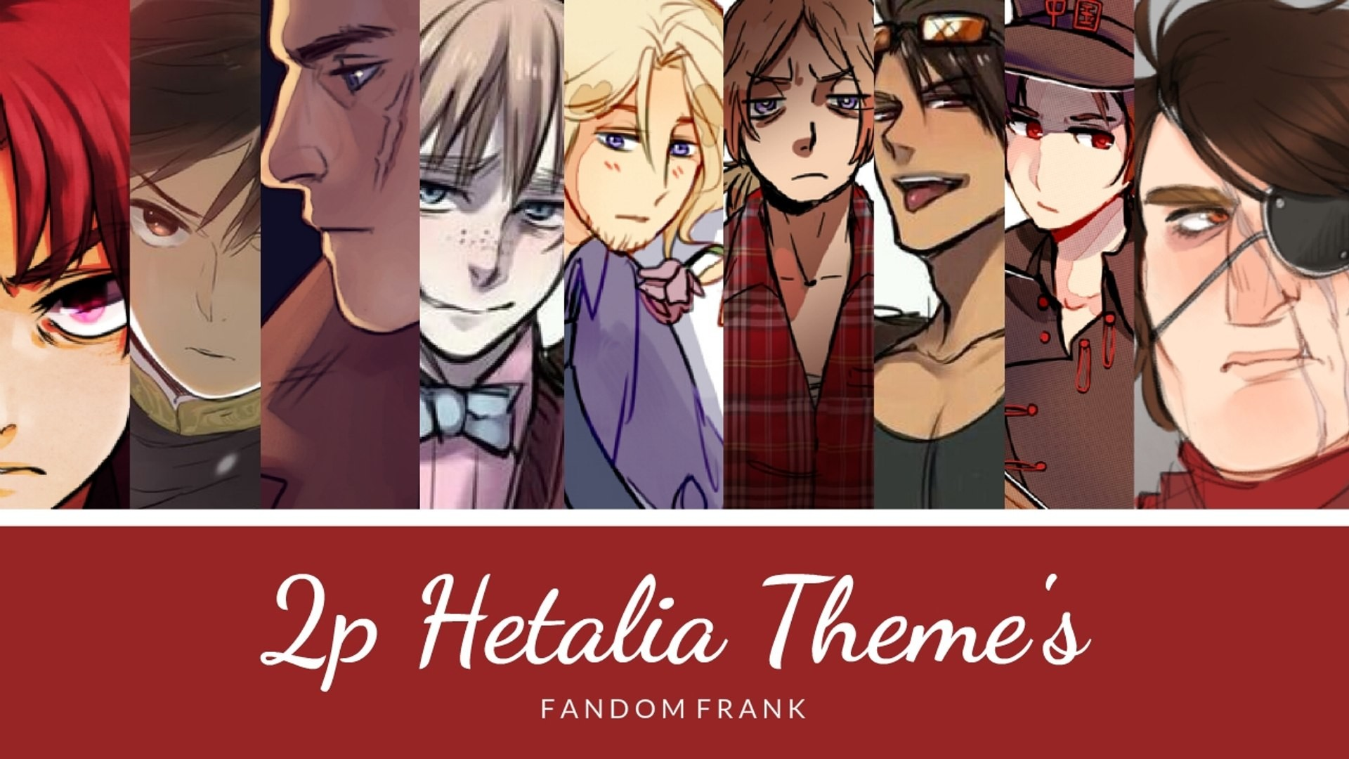 1920x1080 【2p!Hetalia】Character Theme Song's - video dailymotion