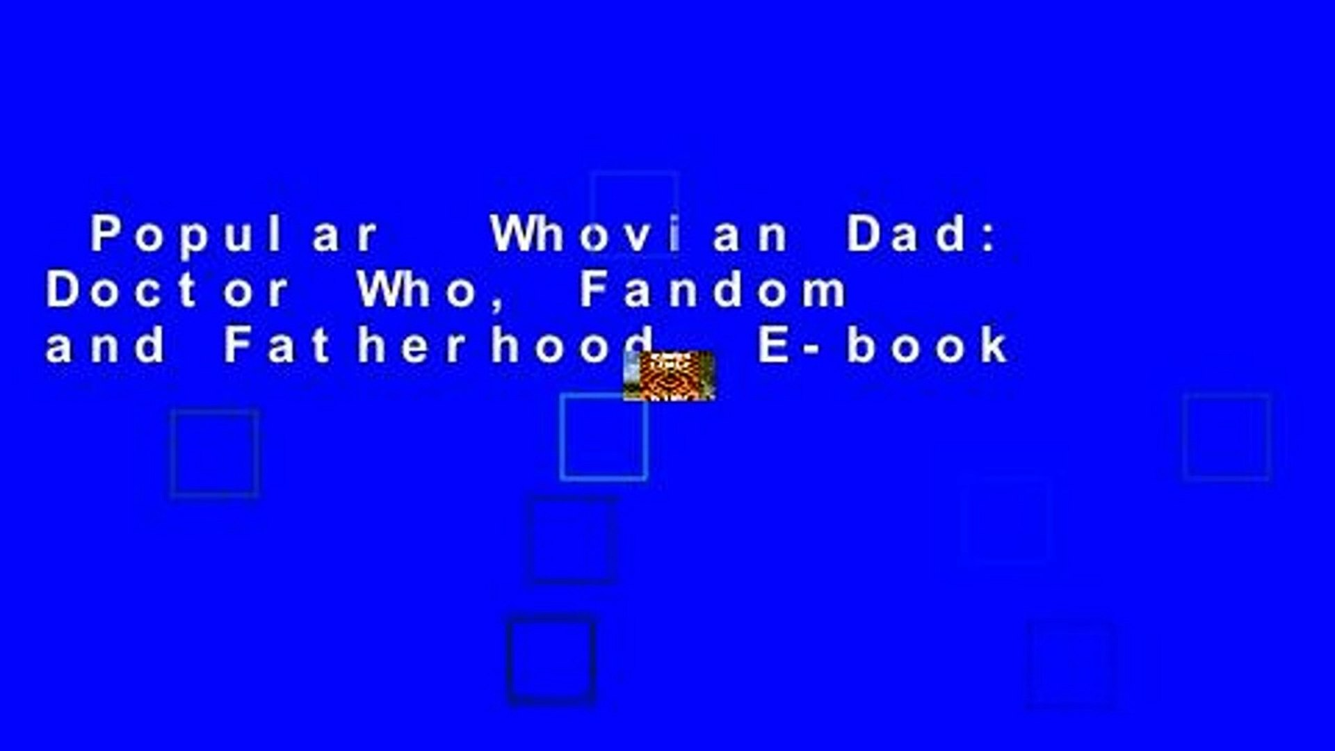 1920x1080 Popular Whovian Dad: Doctor Who, Fandom and Fatherhood E-book - video  dailymotion
