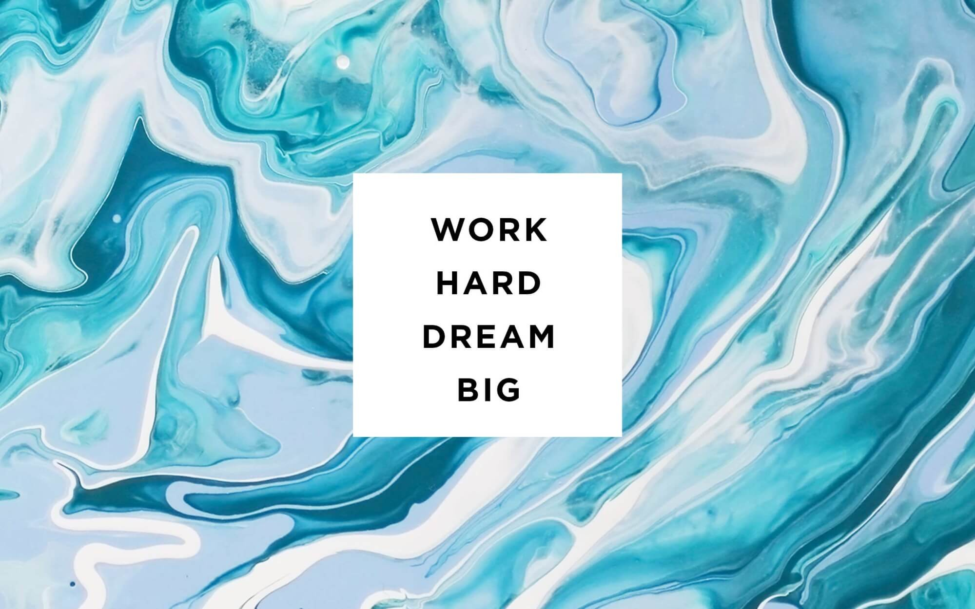 2000x1250 Click to Download 'Work Hard Dream Big'