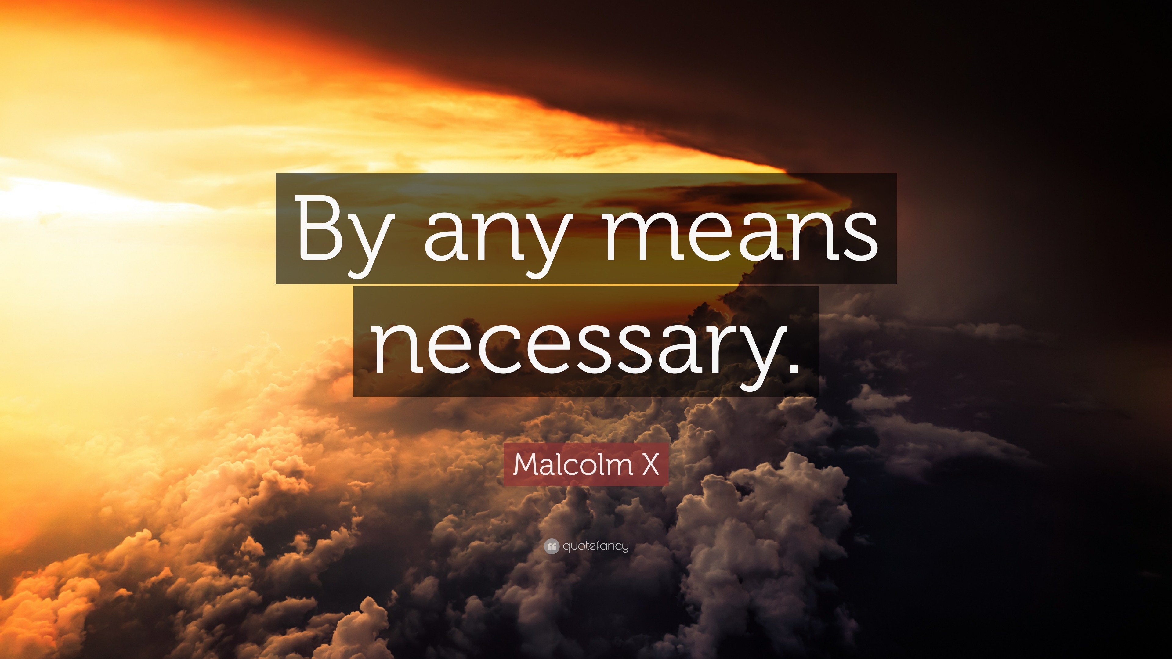 "3840x2160 Malcolm X Quote: ""By any means necessary."""
