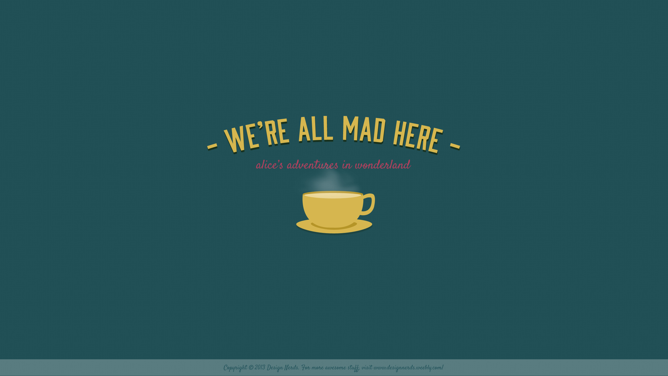 2560x1440 Teal All mad here desktop wallpaper background Alice And Wonderland Quotes,  Adventures In Wonderland,