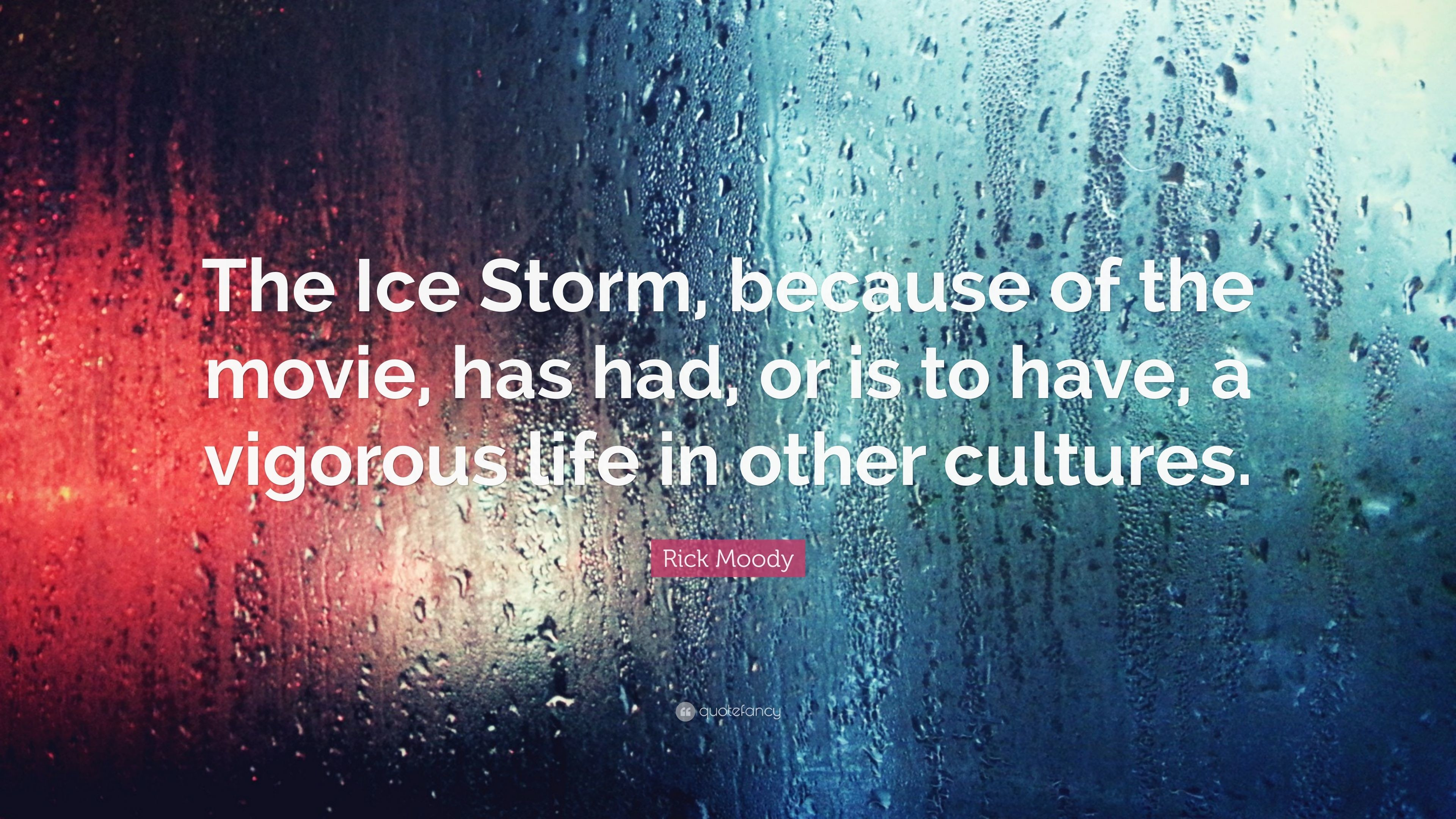 "3840x2160 Rick Moody Quote: ""The Ice Storm, because of the movie, has had"