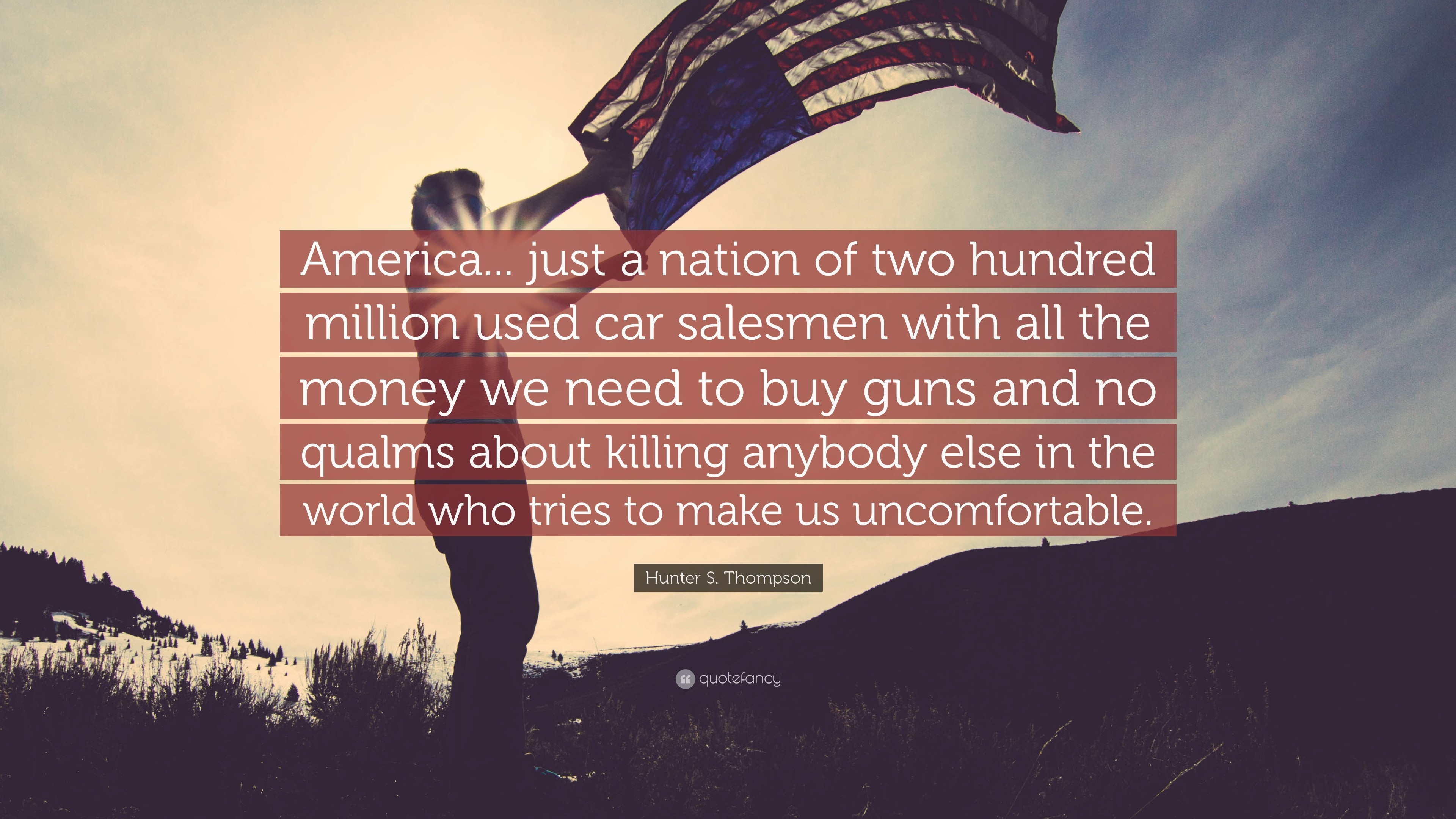 "3840x2160 Hunter S. Thompson Quote: ""America... just a nation of two"