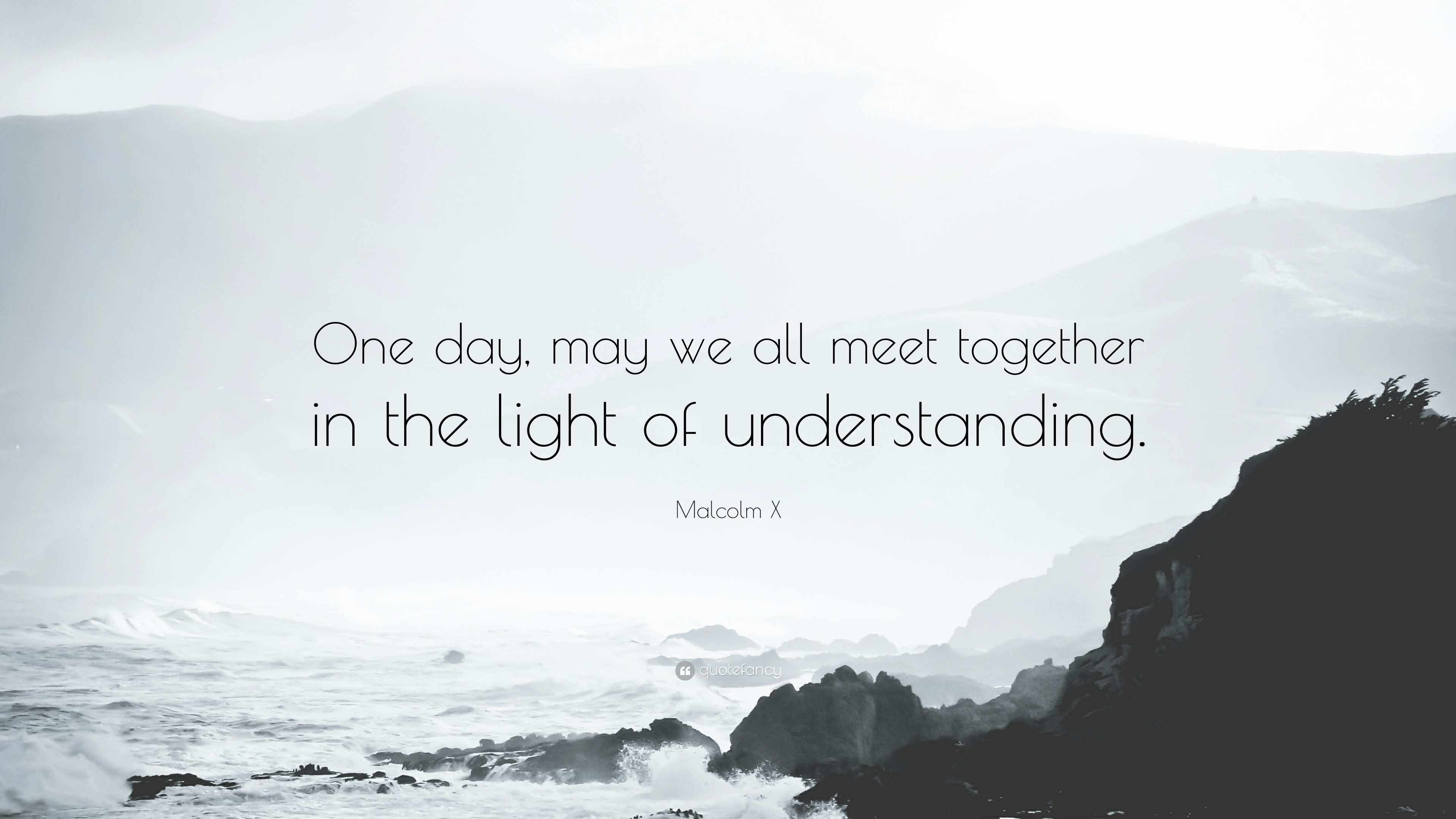 "3840x2160 Malcolm X Quote: ""One day, may we all meet together in the light"