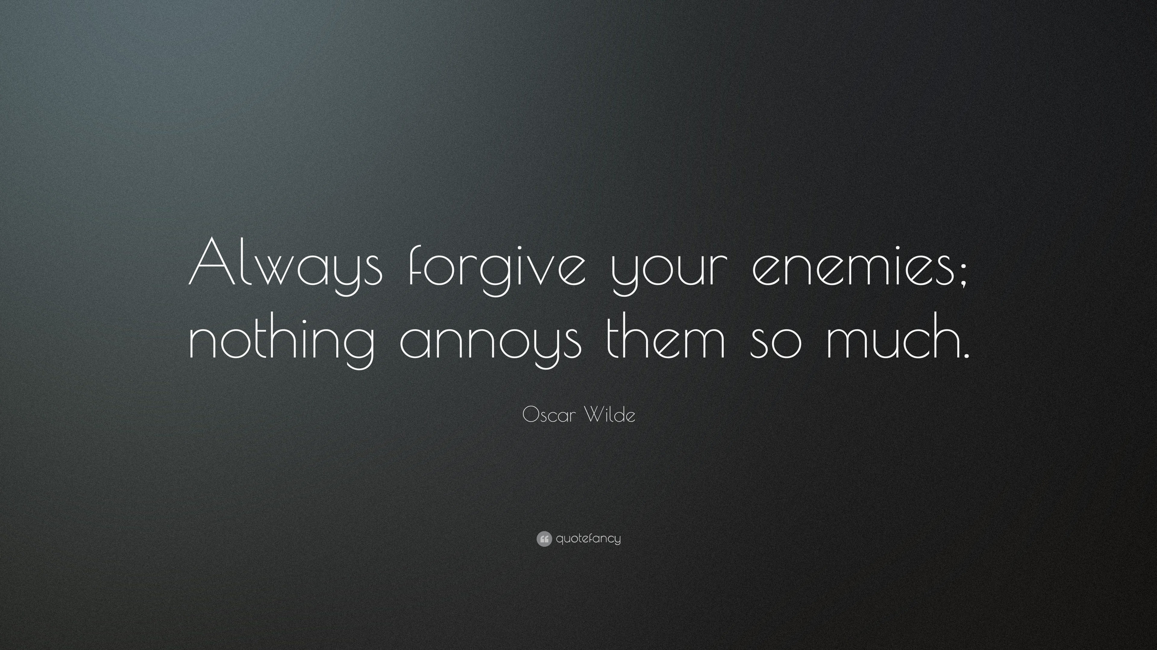 "3840x2160 Funny Quotes: ""Always forgive your enemies; nothing annoys them so much."""