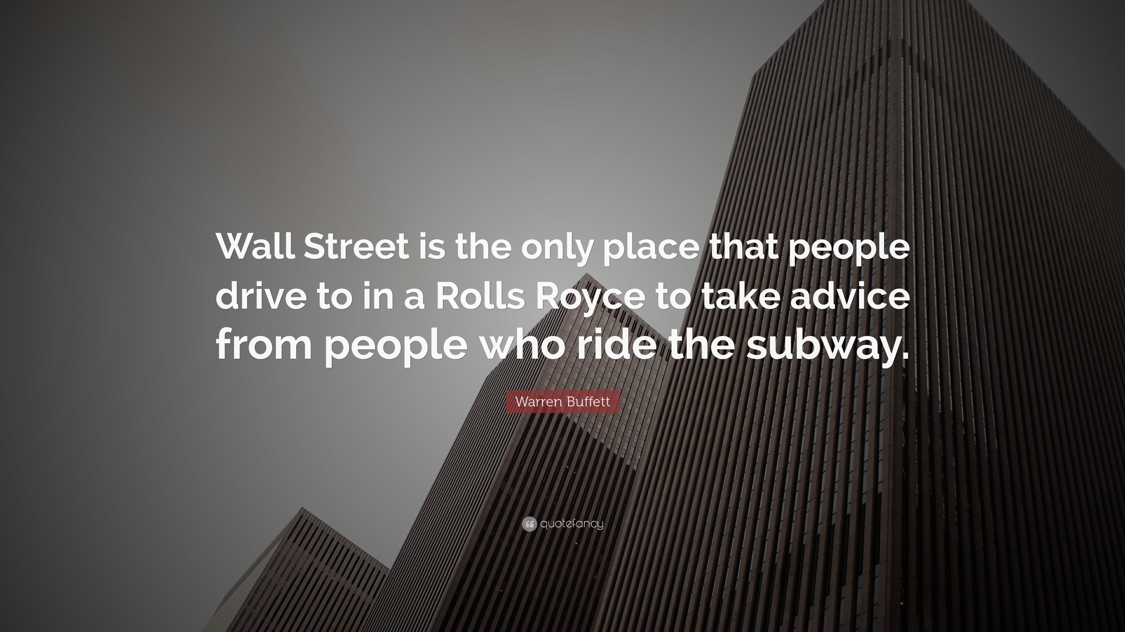 "3840x2160 Warren Buffett Quote: ""Wall Street is the only place that people drive to in"