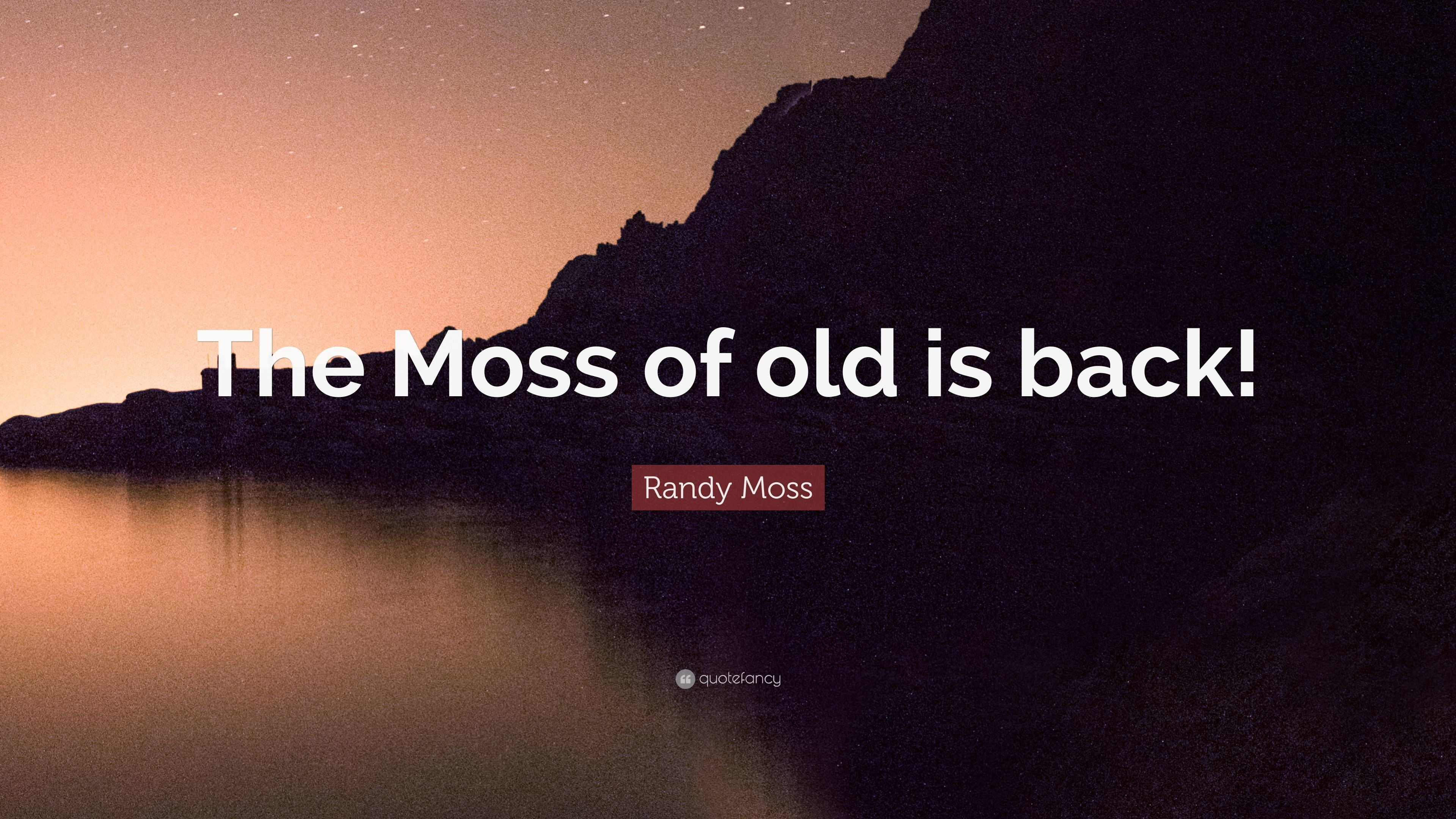 "3840x2160 Randy Moss Quote: ""The Moss of old is back!"""