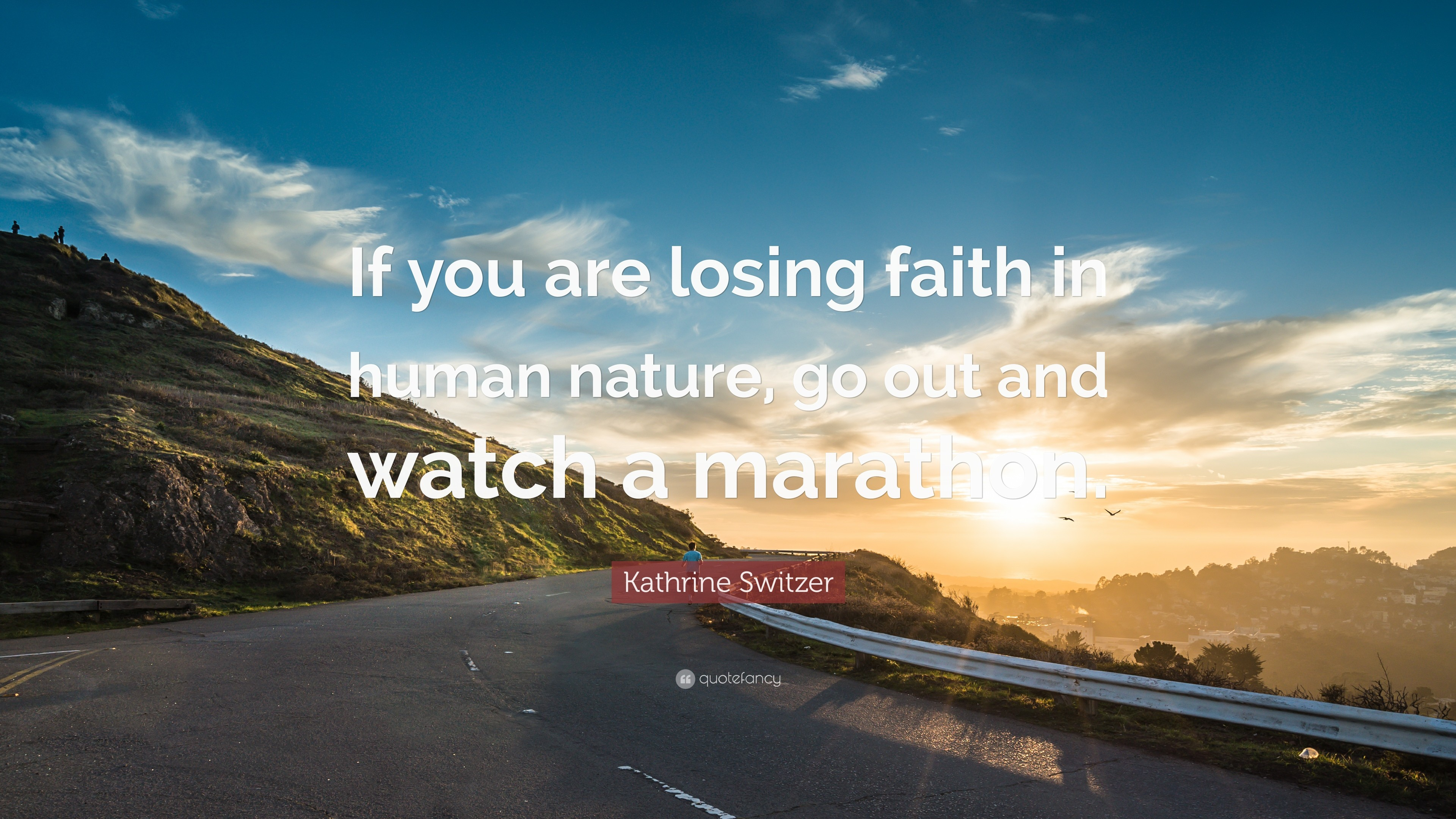 "3840x2160 Kathrine Switzer Quote: ""If you are losing faith in human nature, go out"