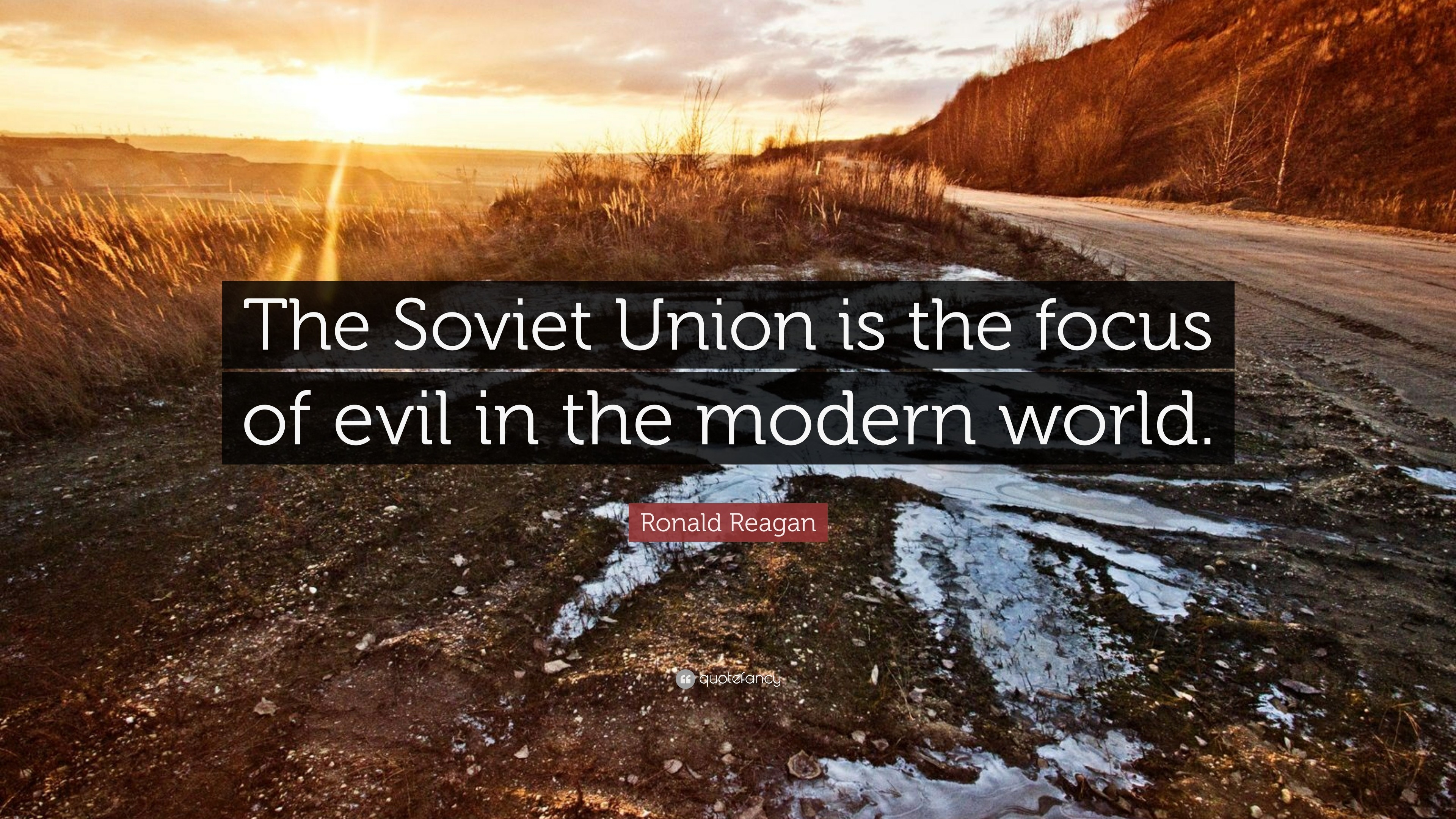 "3840x2160 Ronald Reagan Quote: ""The Soviet Union is the focus of evil in the modern"