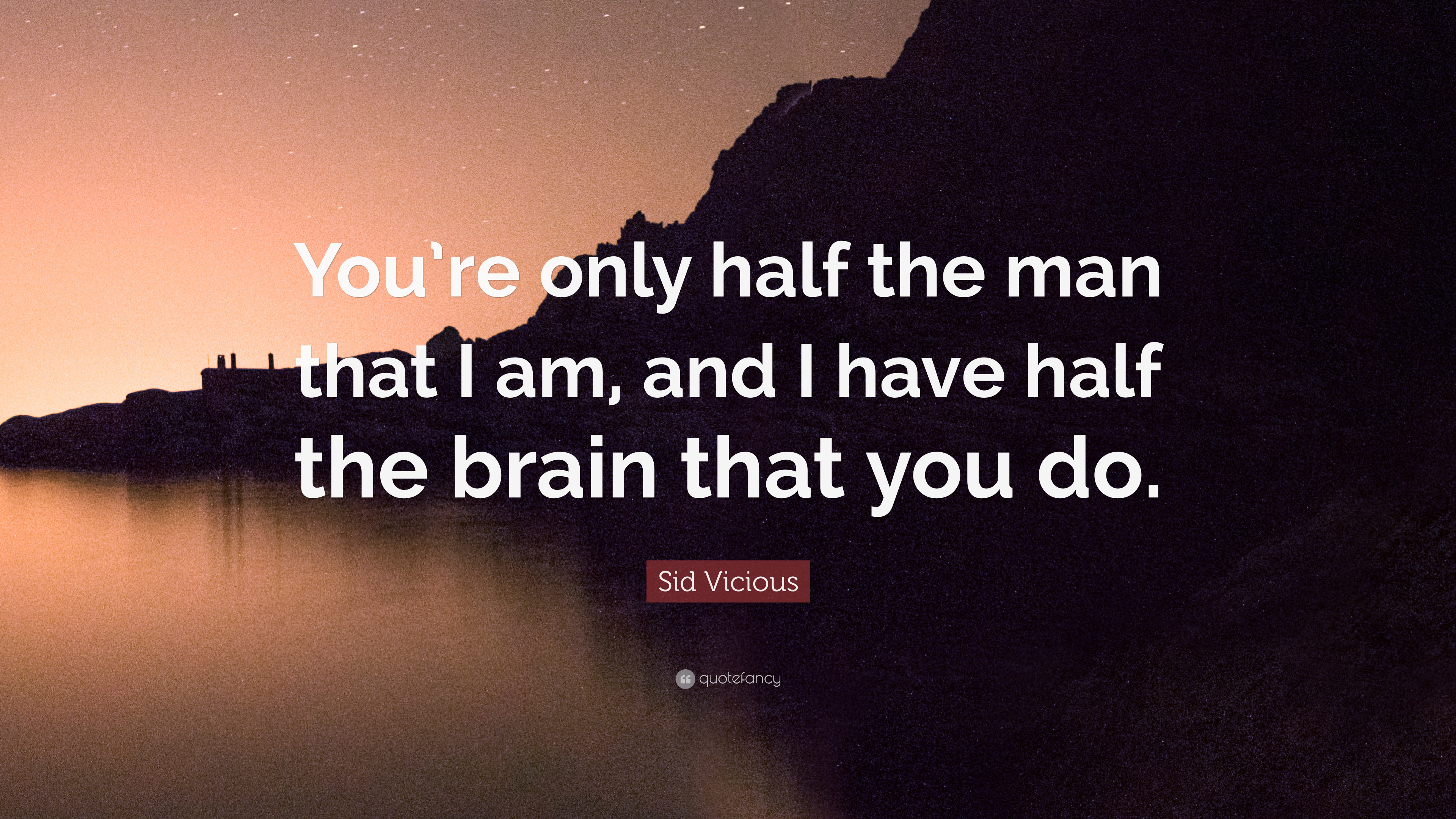 "3840x2160 Sid Vicious Quote: ""You're only half the man that I am,"
