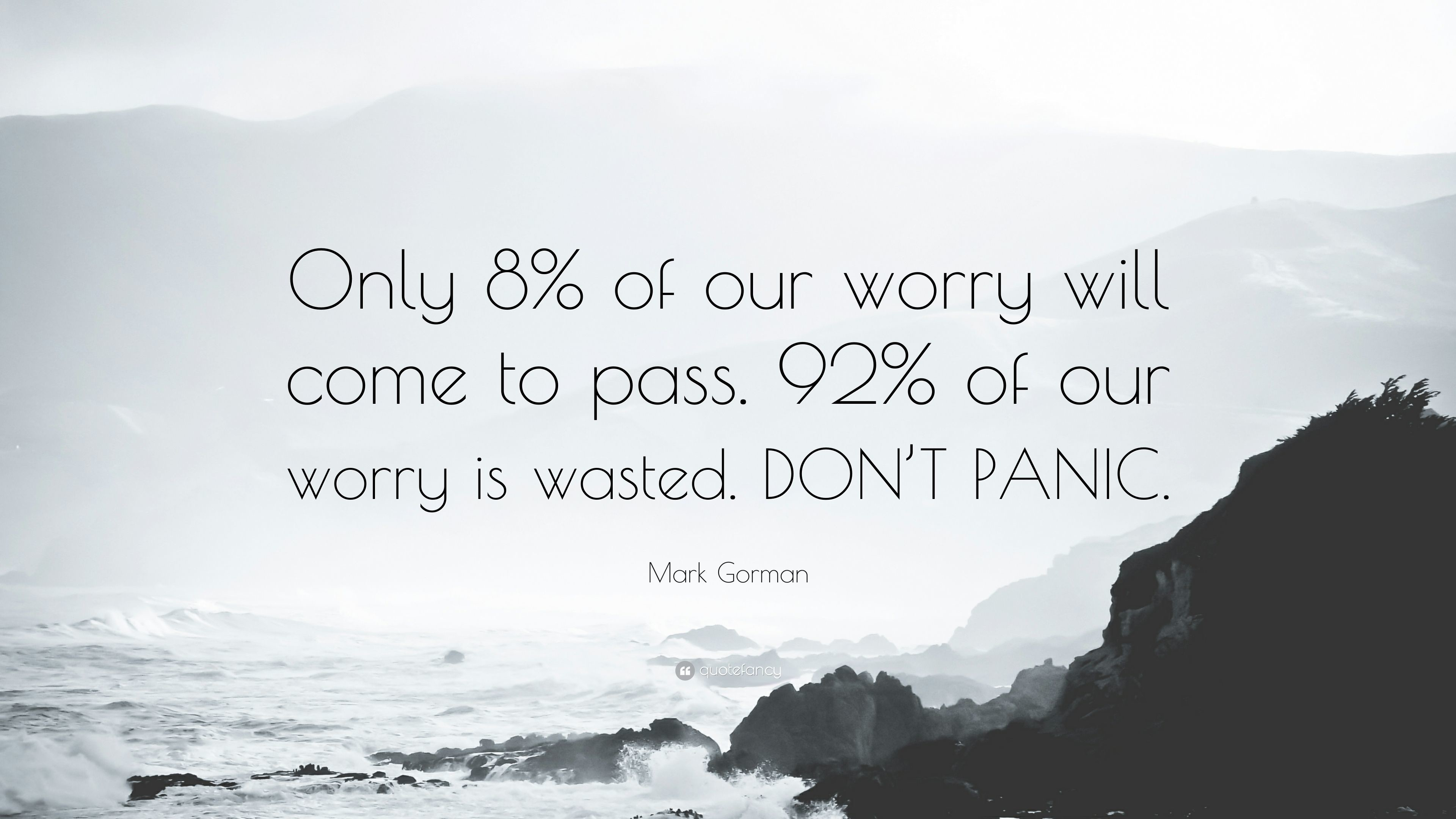 "3840x2160 Mark Gorman Quote: ""Only 8% of our worry will come to pass."