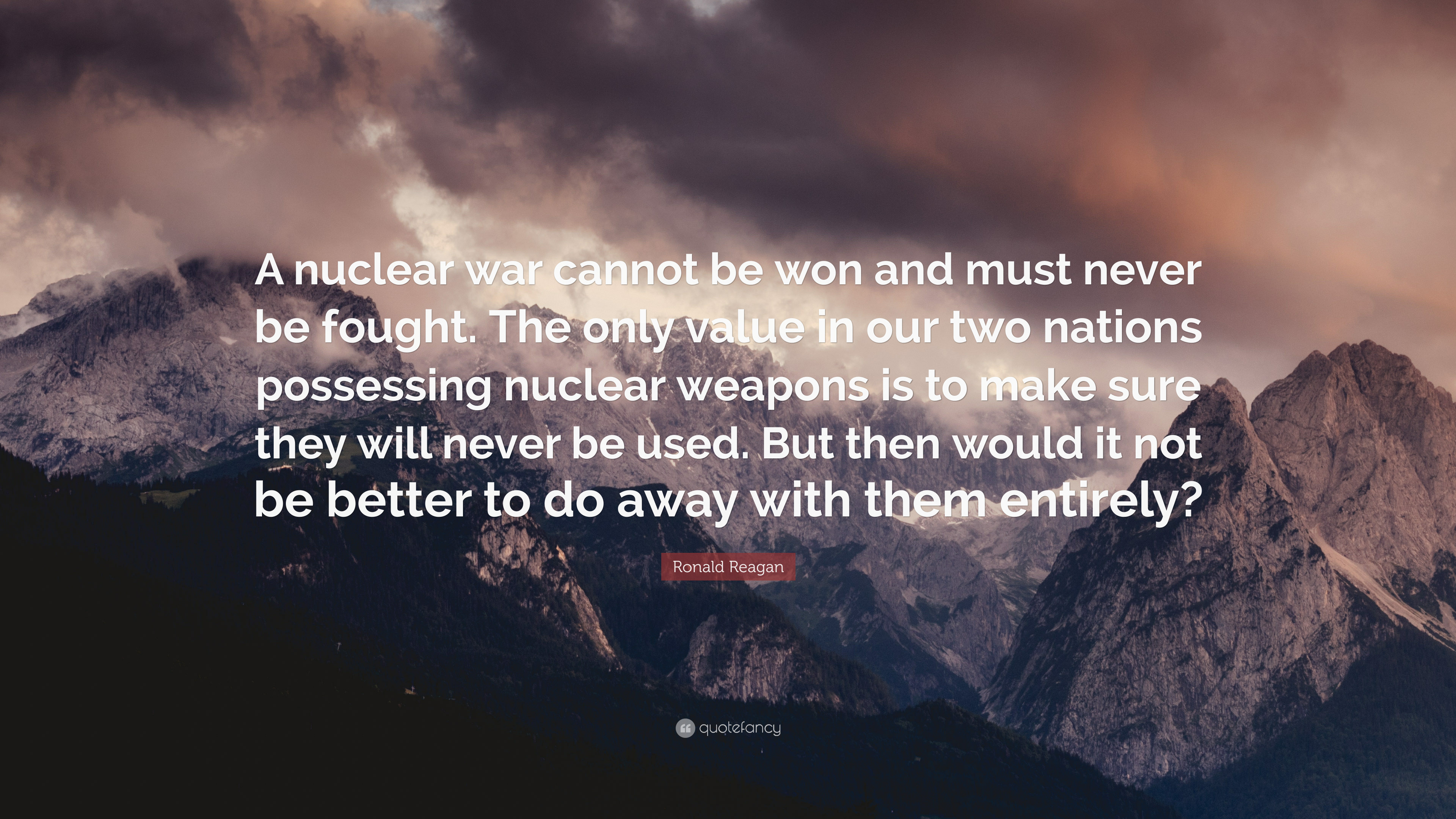 "3840x2160 Ronald Reagan Quote: ""A nuclear war cannot be won and must never be fought"