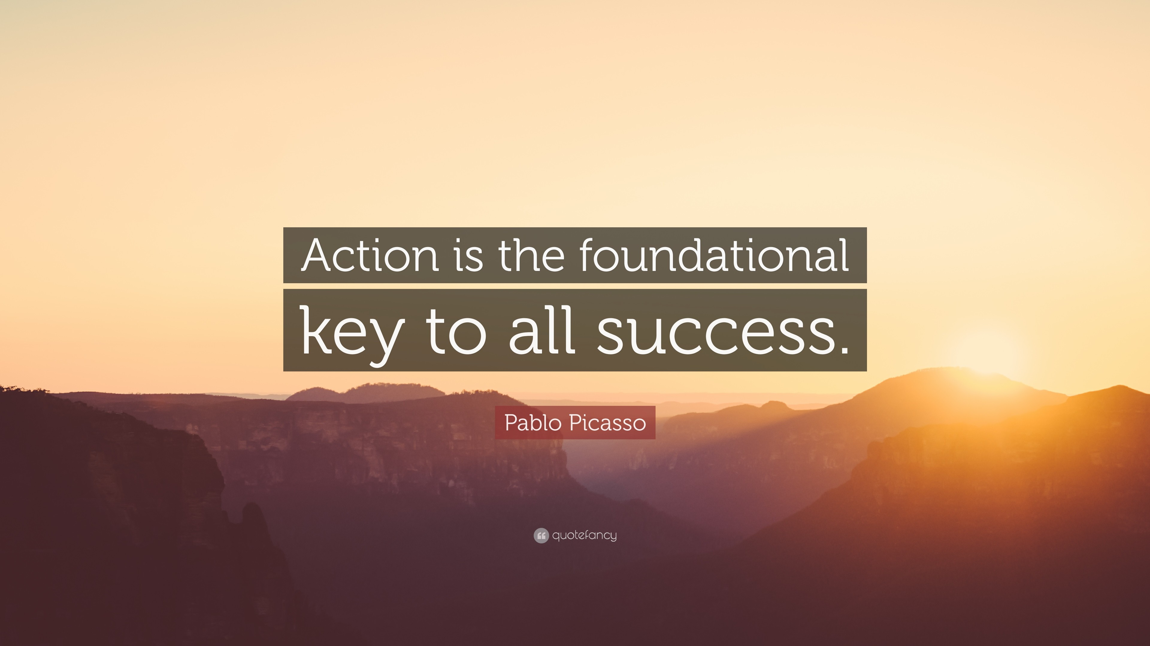 "3840x2160 Success Quotes: ""Action is the foundational key to all success. "" — Pablo"