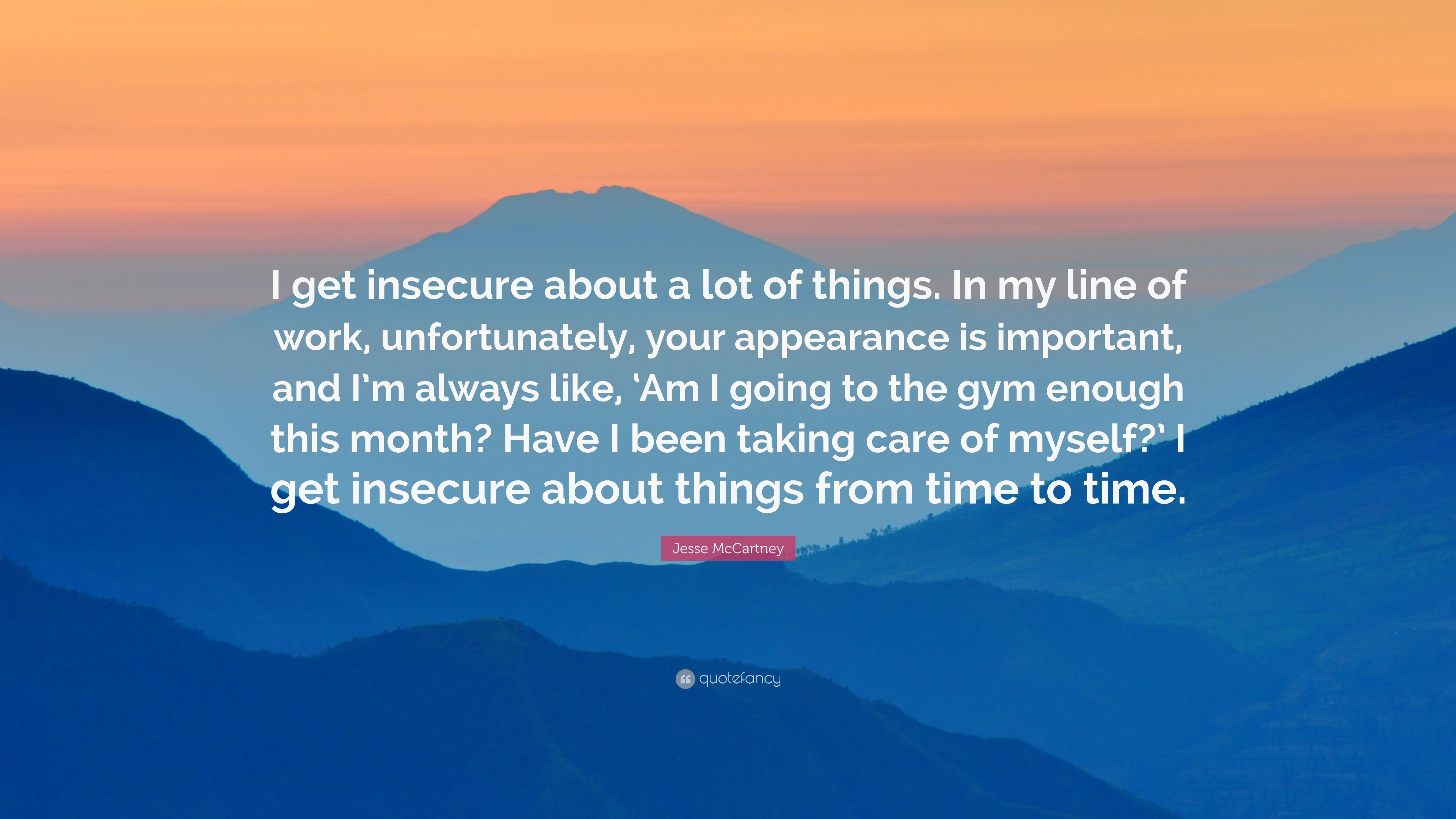 "3840x2160 Jesse McCartney Quote: ""I get insecure about a lot of things. In my"