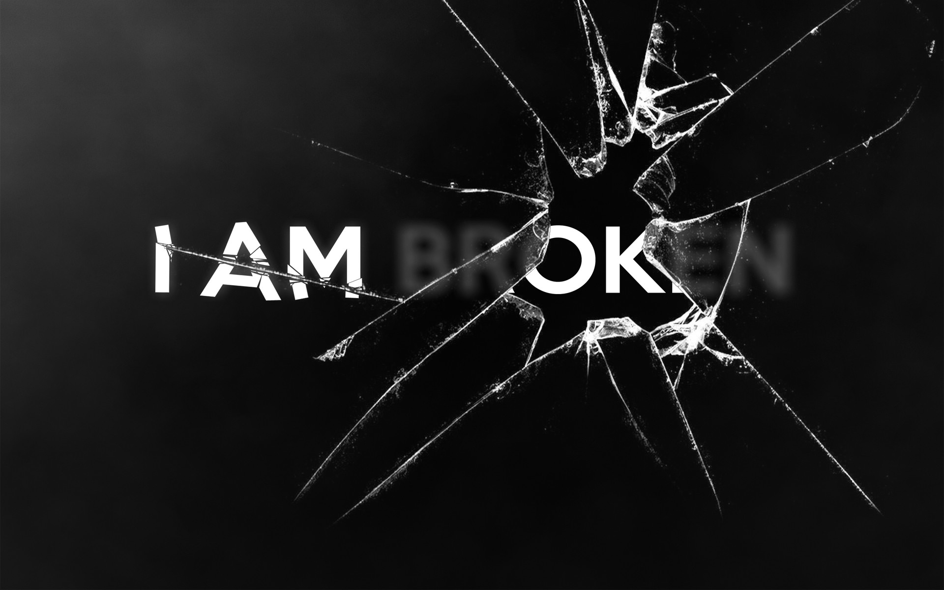 1920x1200 I am Broken I am Ok Glass Scattered Poster Text