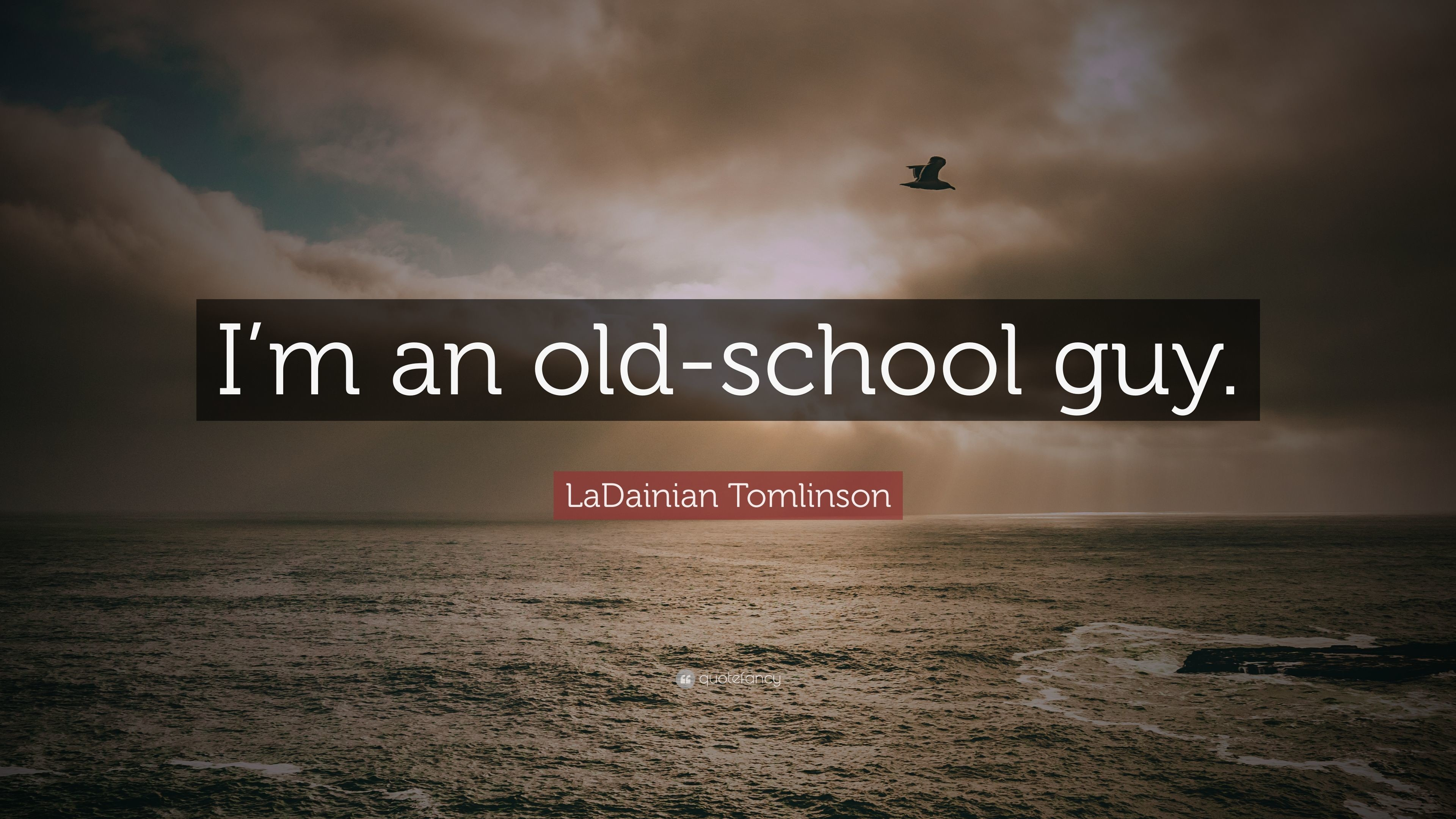 "3840x2160 LaDainian Tomlinson Quote: ""I'm an old-school guy."""