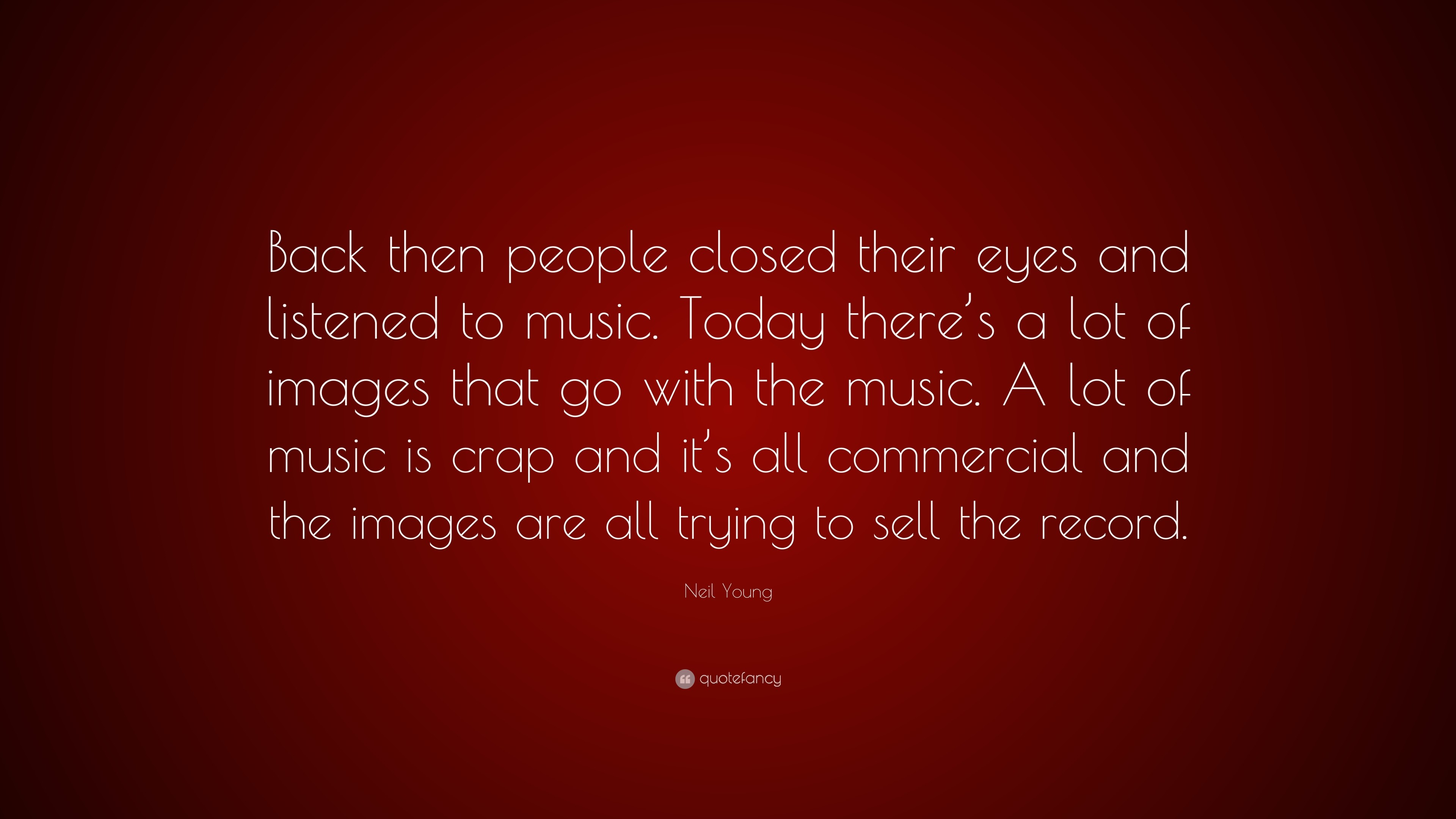 "3840x2160 Neil Young Quote: ""Back then people closed their eyes and listened to music."