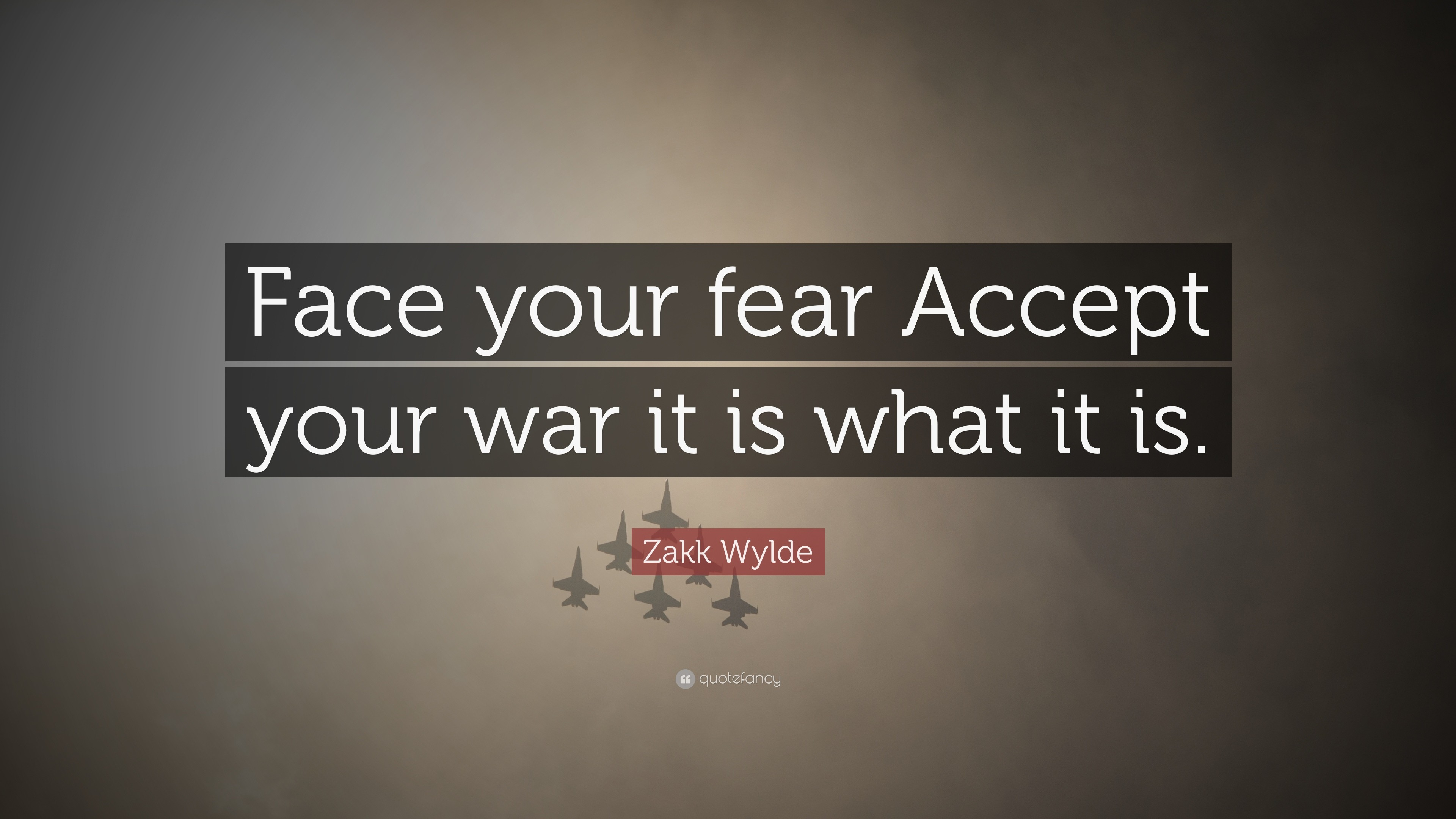 "3840x2160 Zakk Wylde Quote: ""Face your fear Accept your war it is what it is"